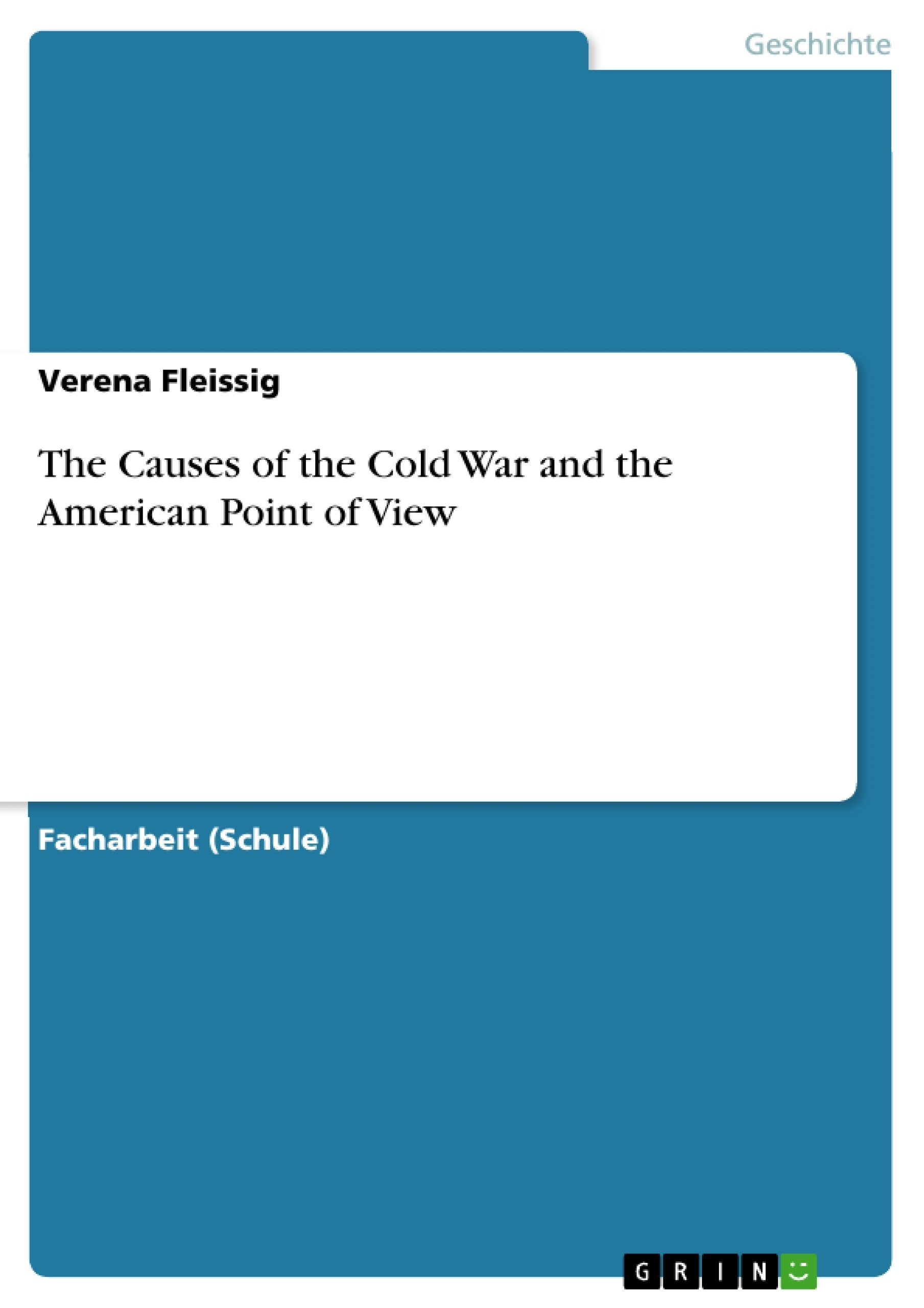 the causes of the cold war and the american point of view the causes of the cold war and the american point of view masterarbeit hausarbeit bachelorarbeit veroumlffentlichen