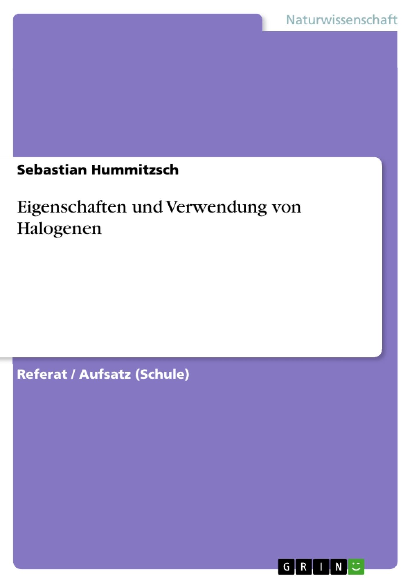 Eigenschaften und Verwendung von Halogenen | Masterarbeit ...