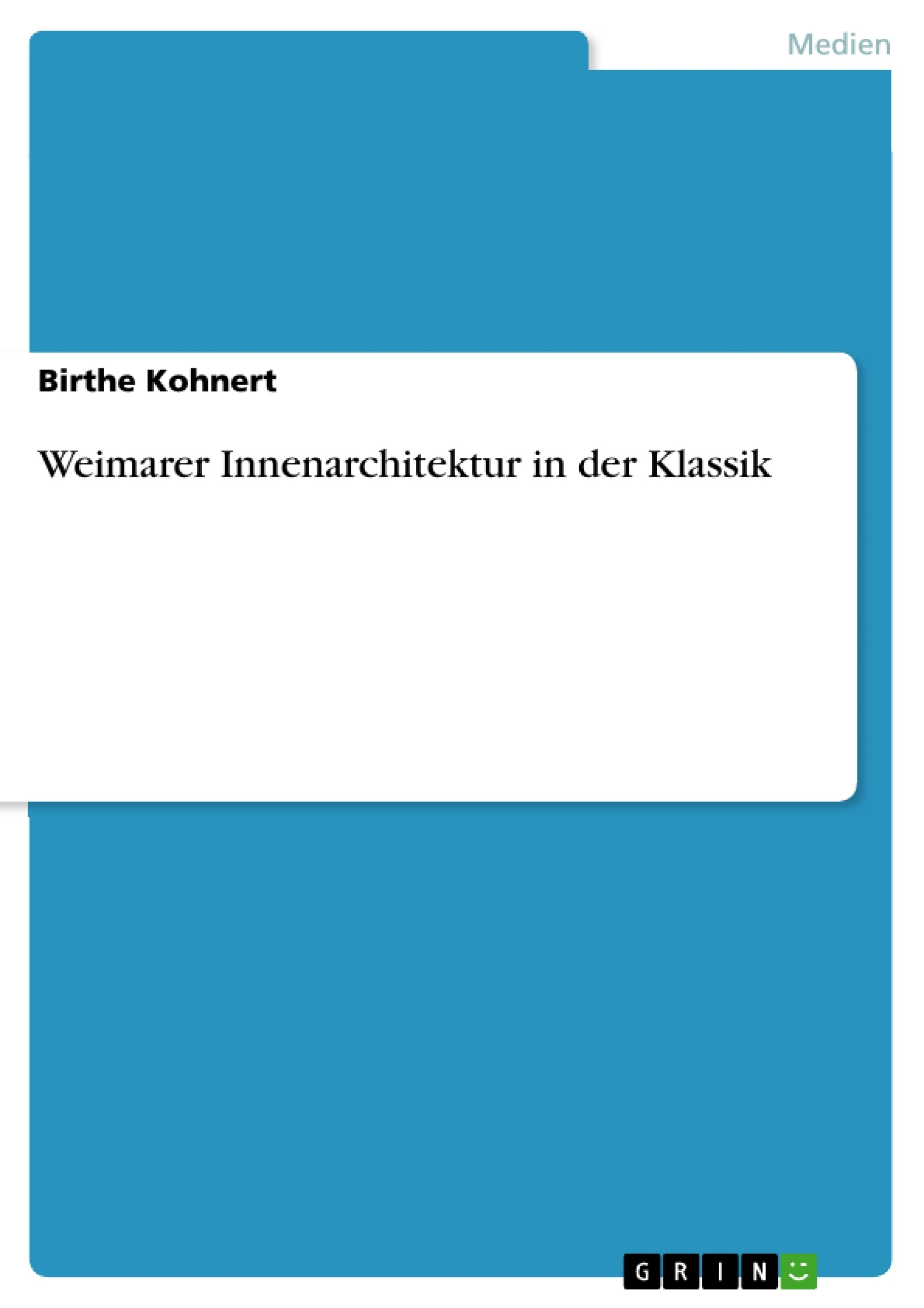 Weimarer innenarchitektur in der klassik masterarbeit for Masterarbeit innenarchitektur