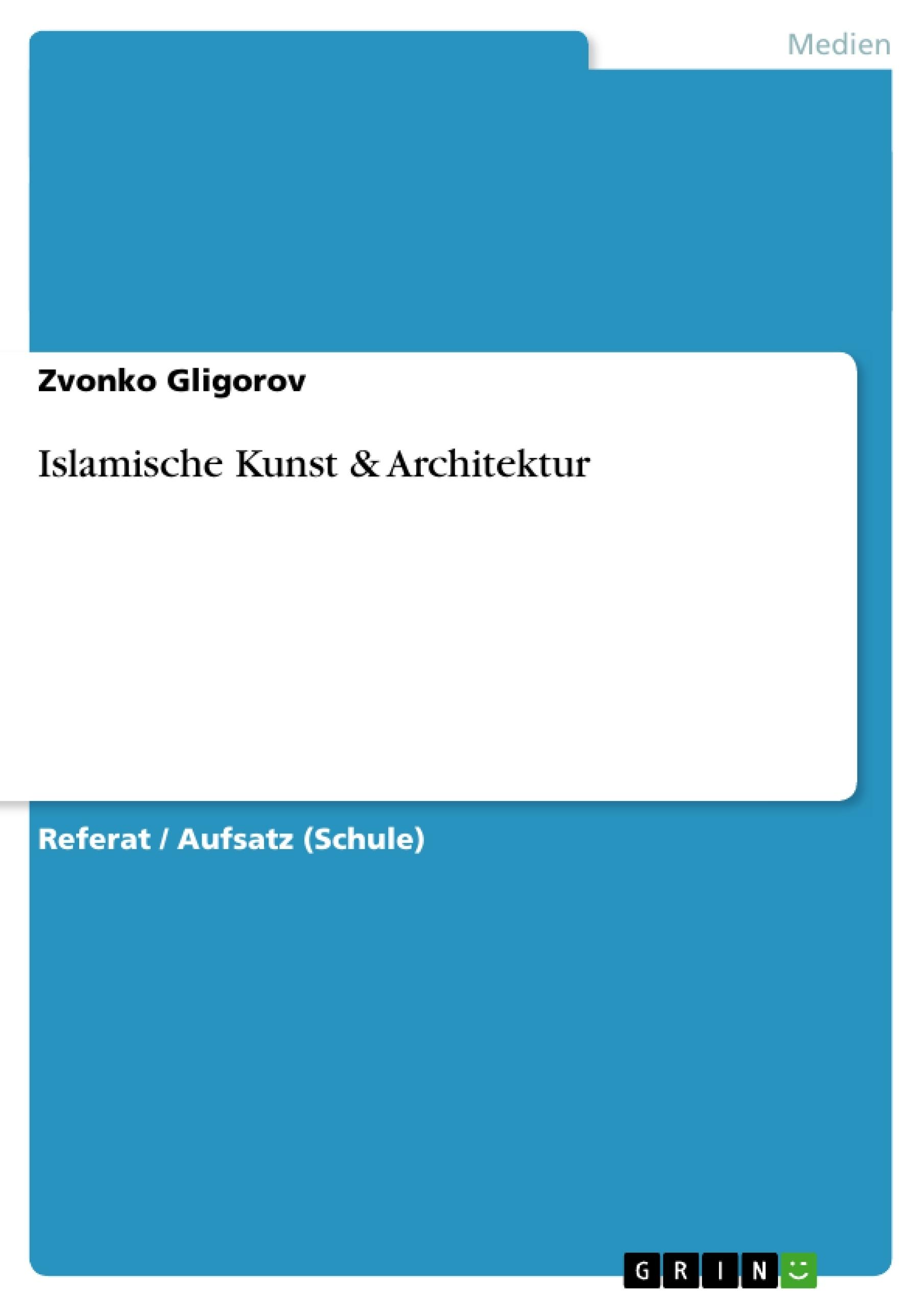 islamische kunst architektur masterarbeit hausarbeit bachelorarbeit ver ffentlichen. Black Bedroom Furniture Sets. Home Design Ideas