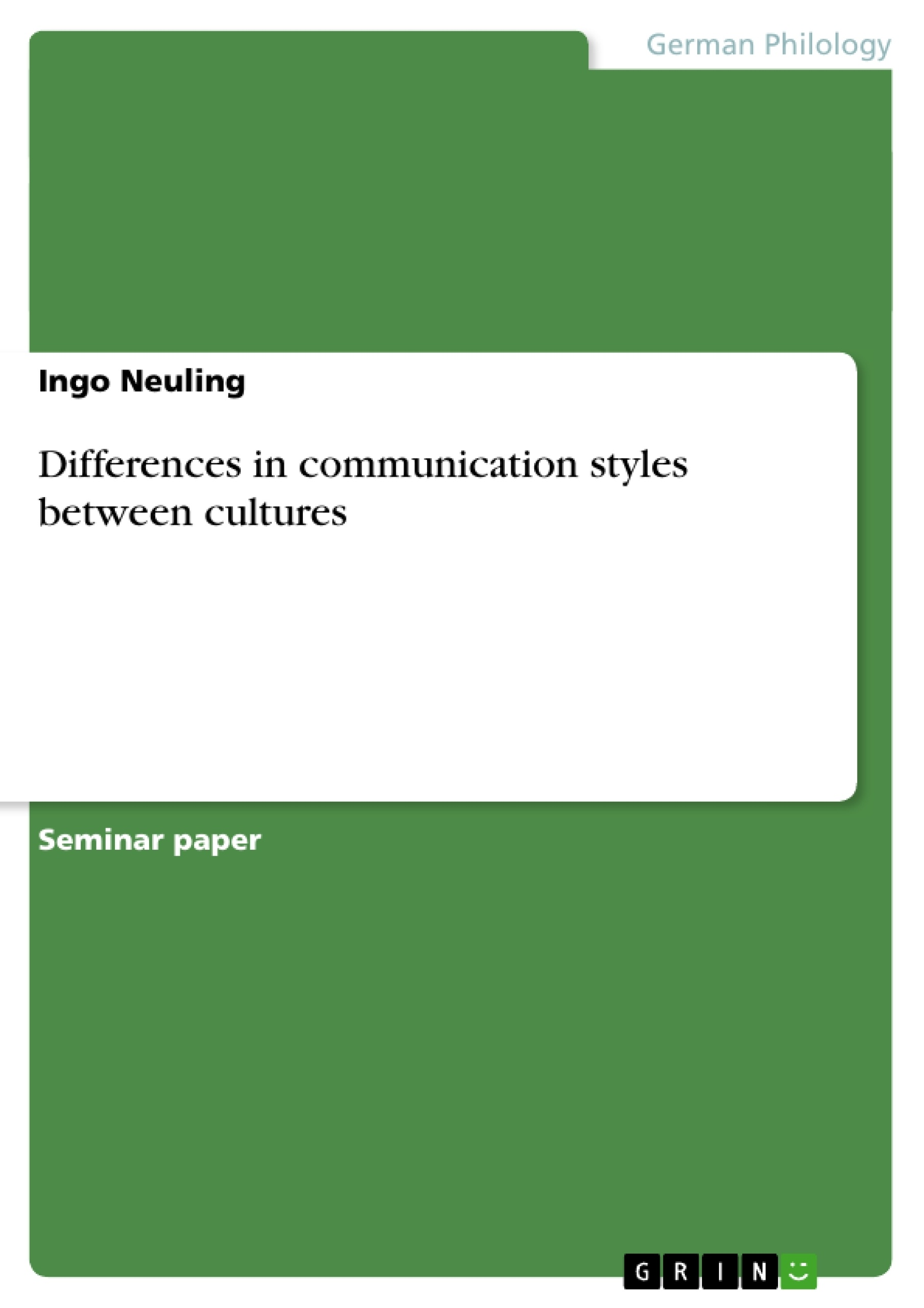 differences in communication styles between cultures publish differences in communication styles between cultures publish your master s thesis bachelor s thesis essay or term paper