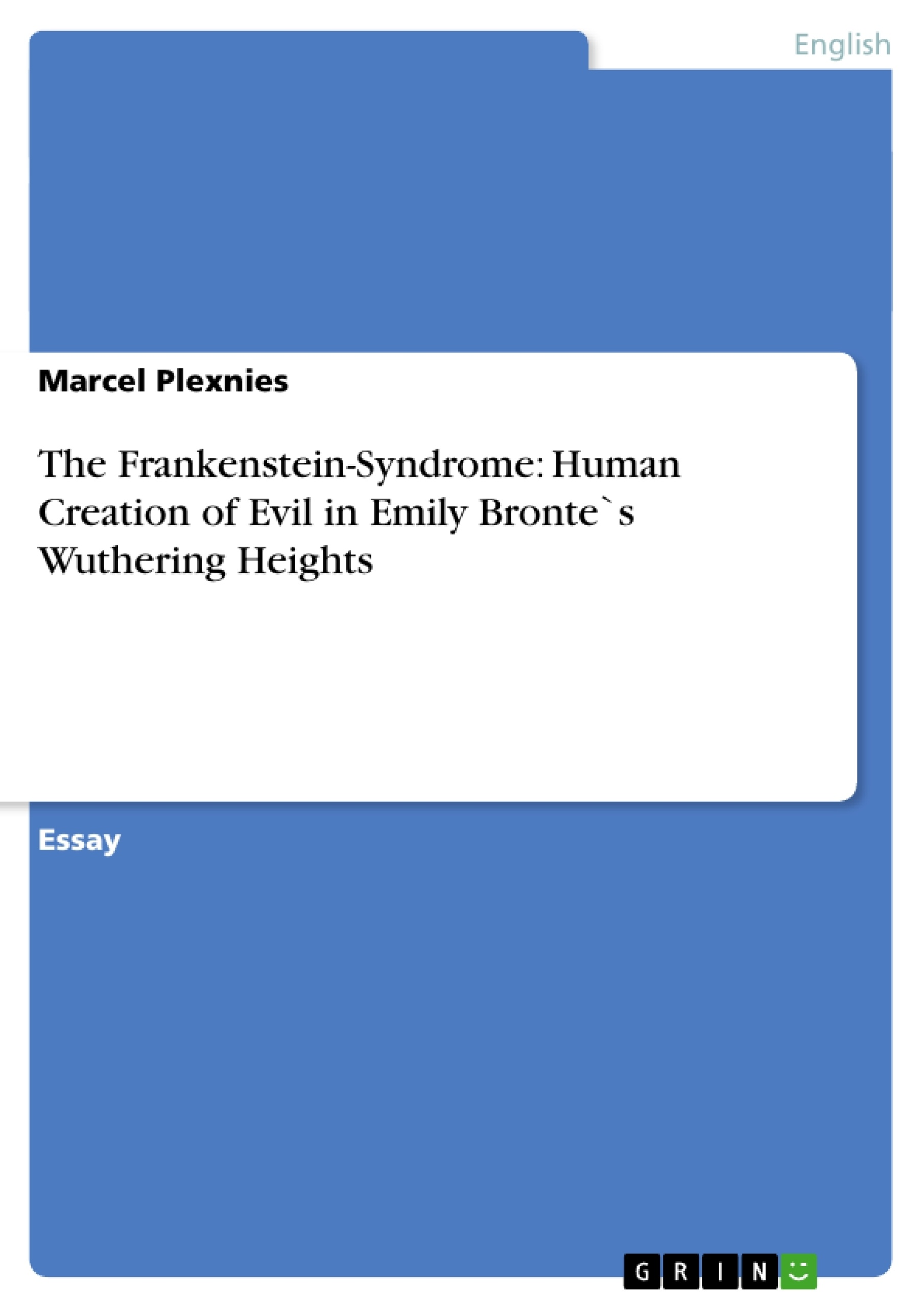 the frankenstein syndrome human creation of evil in emily the frankenstein syndrome human creation of evil in emily publish your master s thesis bachelor s thesis essay or term paper