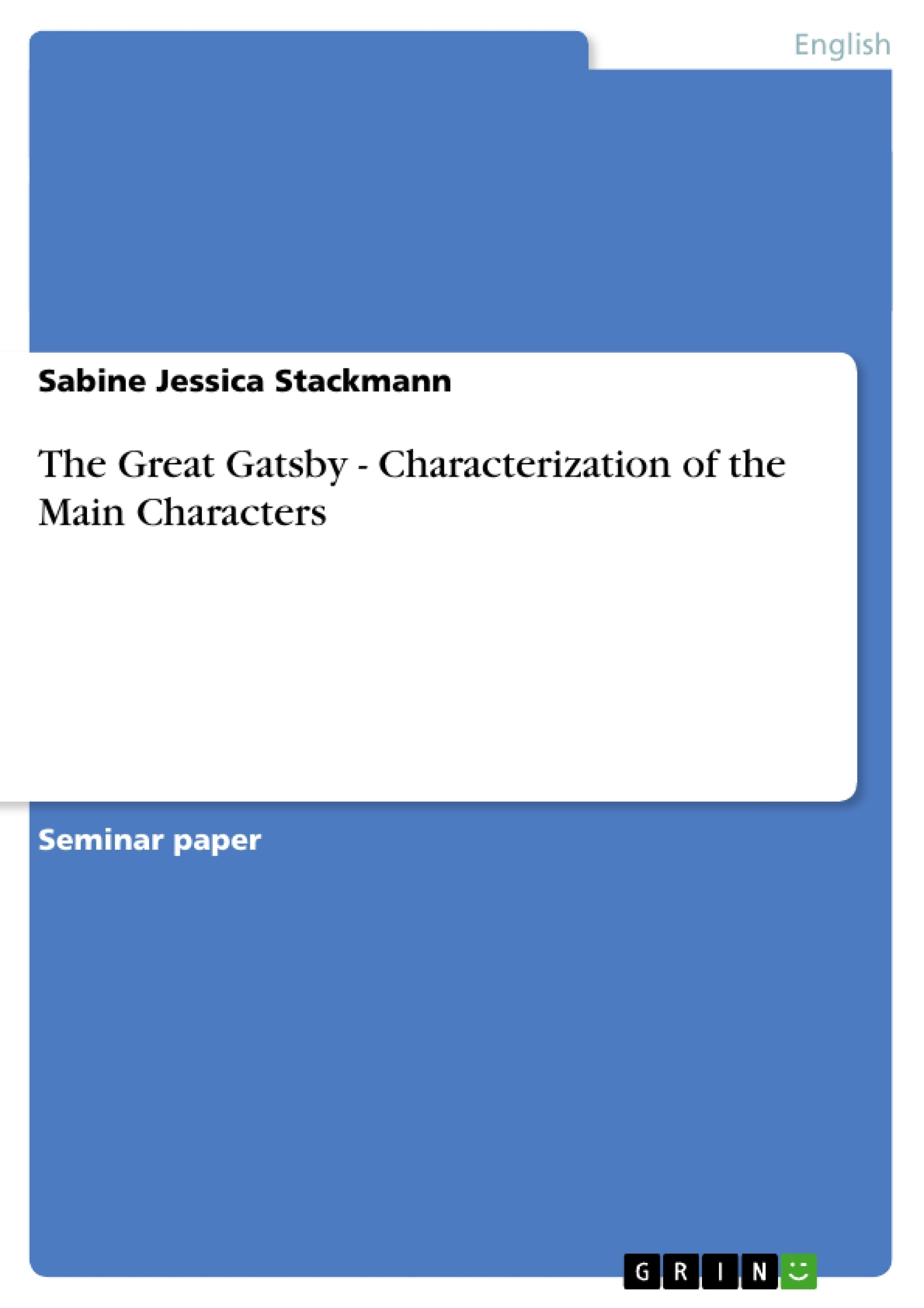the great gatsby characterization of the main characters the great gatsby characterization of the main characters publish your master s thesis bachelor s thesis essay or term paper