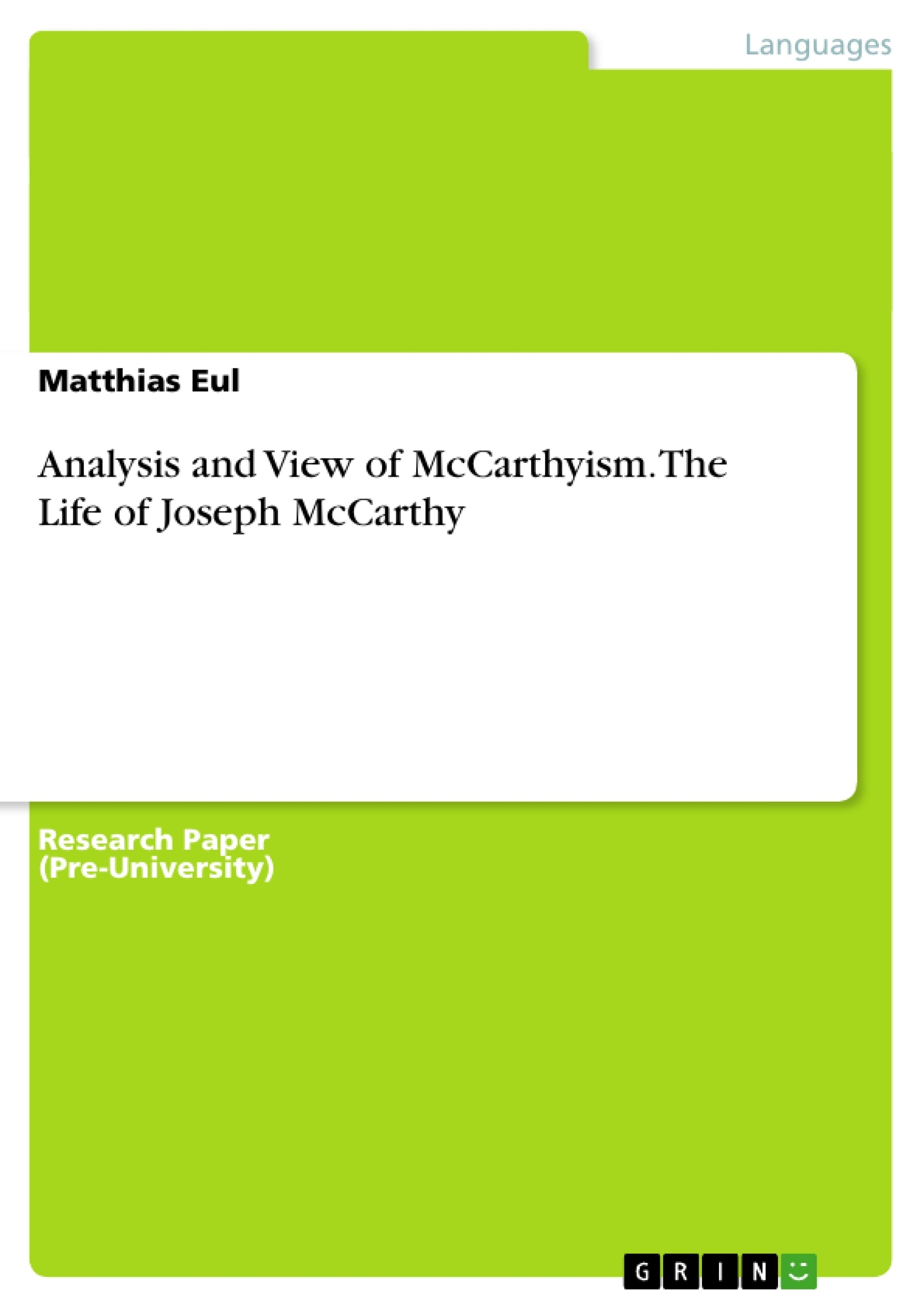 analysis and view of mccarthyism the life of joseph mccarthy upload your own papers earn money and win an iphone 7