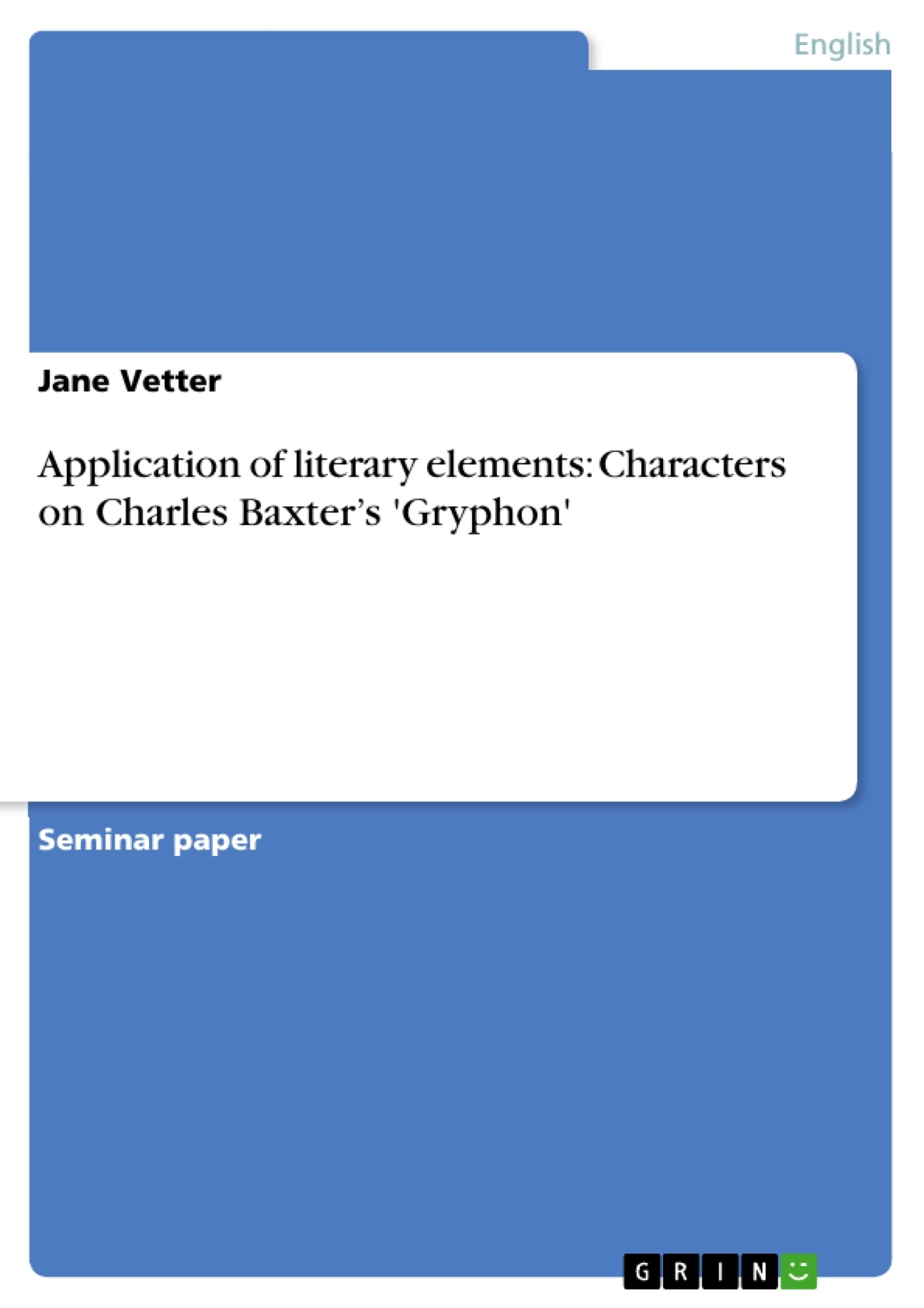 an analysis of gryphon by charles baxter Charles baxter's gift for the short story is manifested in gryphon, a compilation of stories selected from four earlier collections, joined by seven previously.