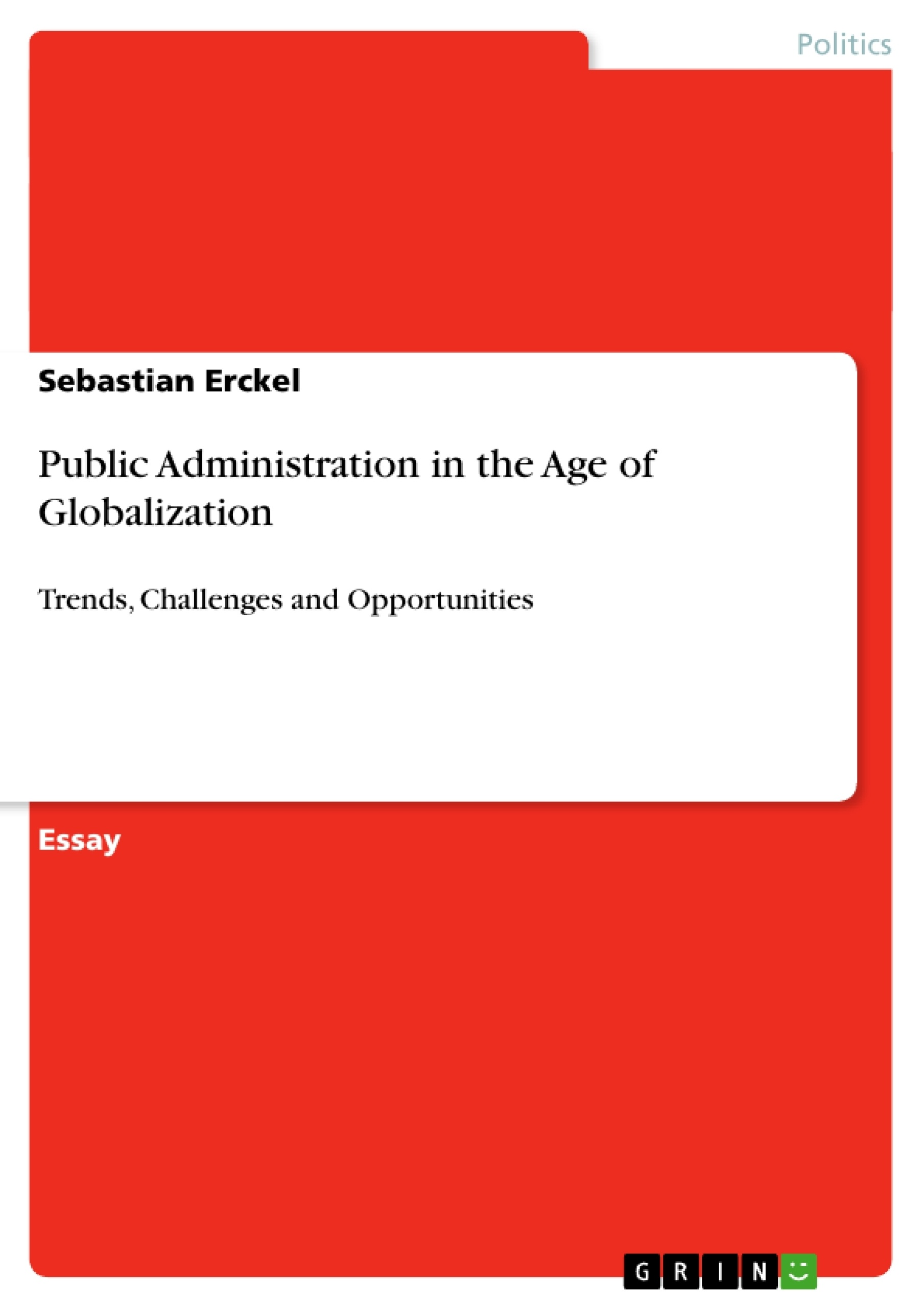 public administration in the age of globalization publish your public administration in the age of globalization publish your master s thesis bachelor s thesis essay or term paper
