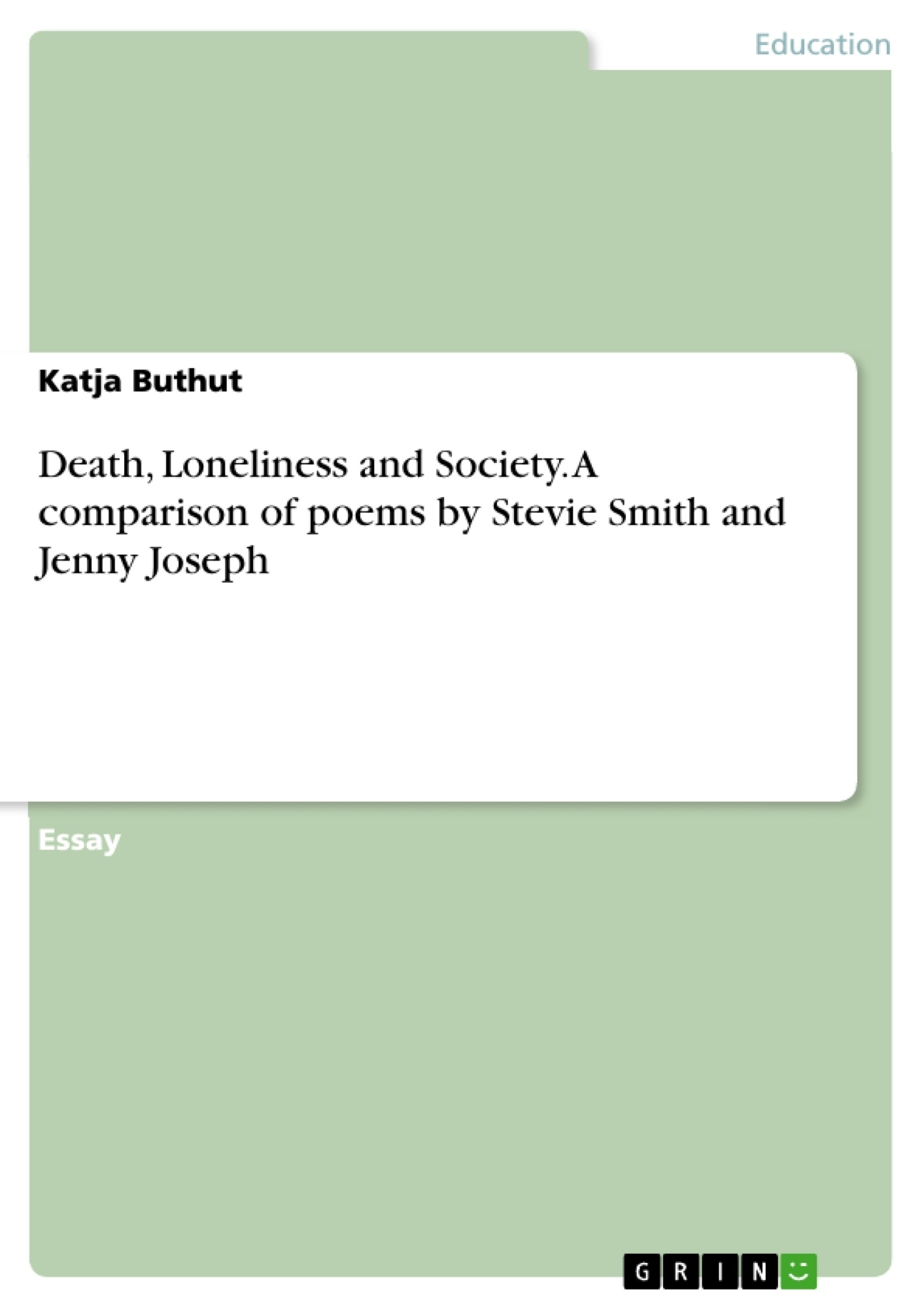 death loneliness and society a comparison of poems by stevie a comparison of poems by stevie publish your master s thesis bachelor s thesis essay or term paper