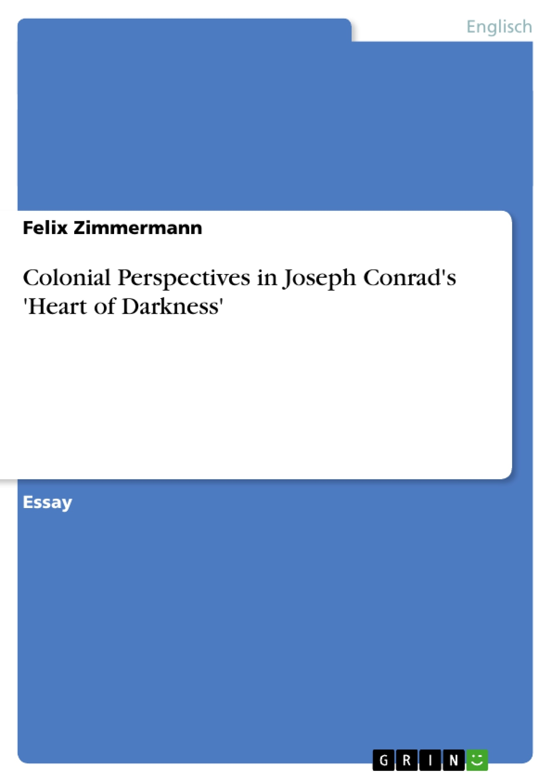 the perspectives of conrads heart of darkness english literature essay The horror: colonialism in joseph conrad's heart of darkness - free download as text file (txt), pdf file (pdf) or read online for free essay on the nature of colonialism as seen in conrad's heart of darkness.