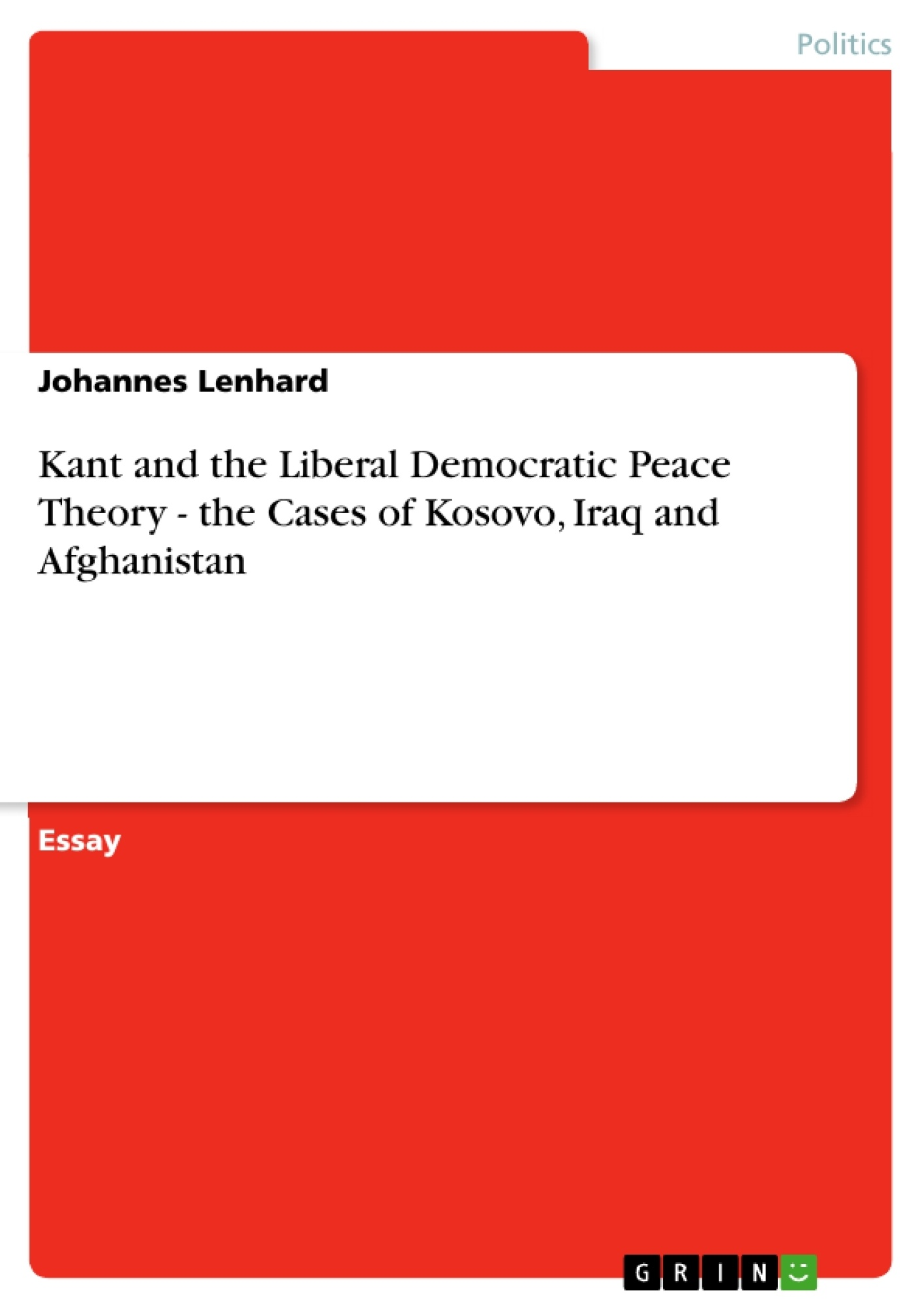 kant and the liberal democratic peace theory the cases of kant and the liberal democratic peace theory the cases of publish your master s thesis bachelor s thesis essay or term paper