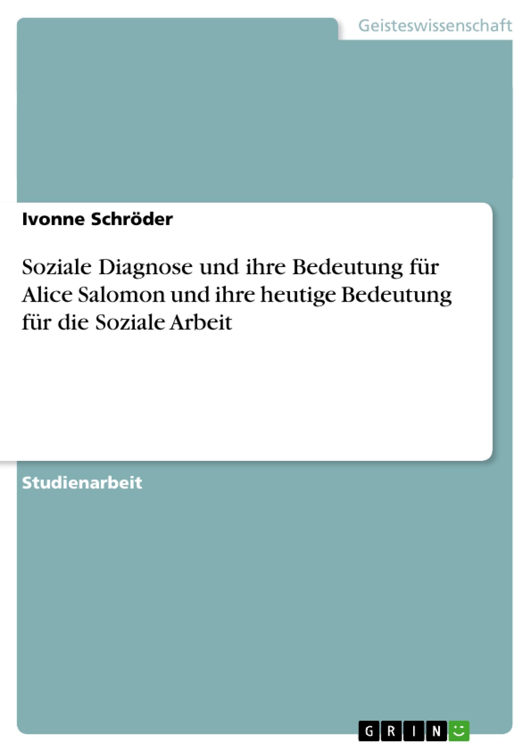 soziale diagnose und ihre bedeutung f r alice salomon und ihre hausarbeiten publizieren. Black Bedroom Furniture Sets. Home Design Ideas