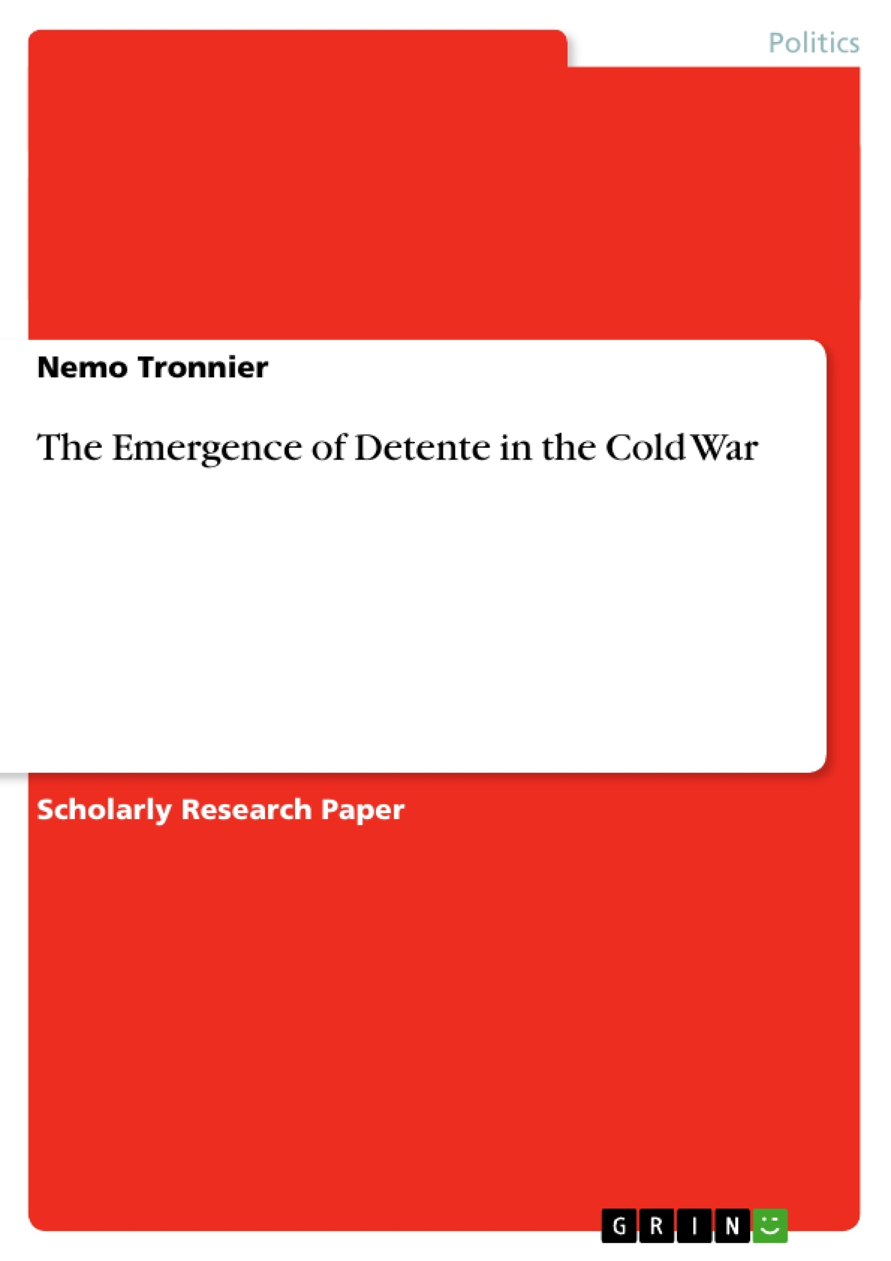 the emergence of detente in the cold war publish your master s the emergence of detente in the cold war publish your master s thesis bachelor s thesis essay or term paper