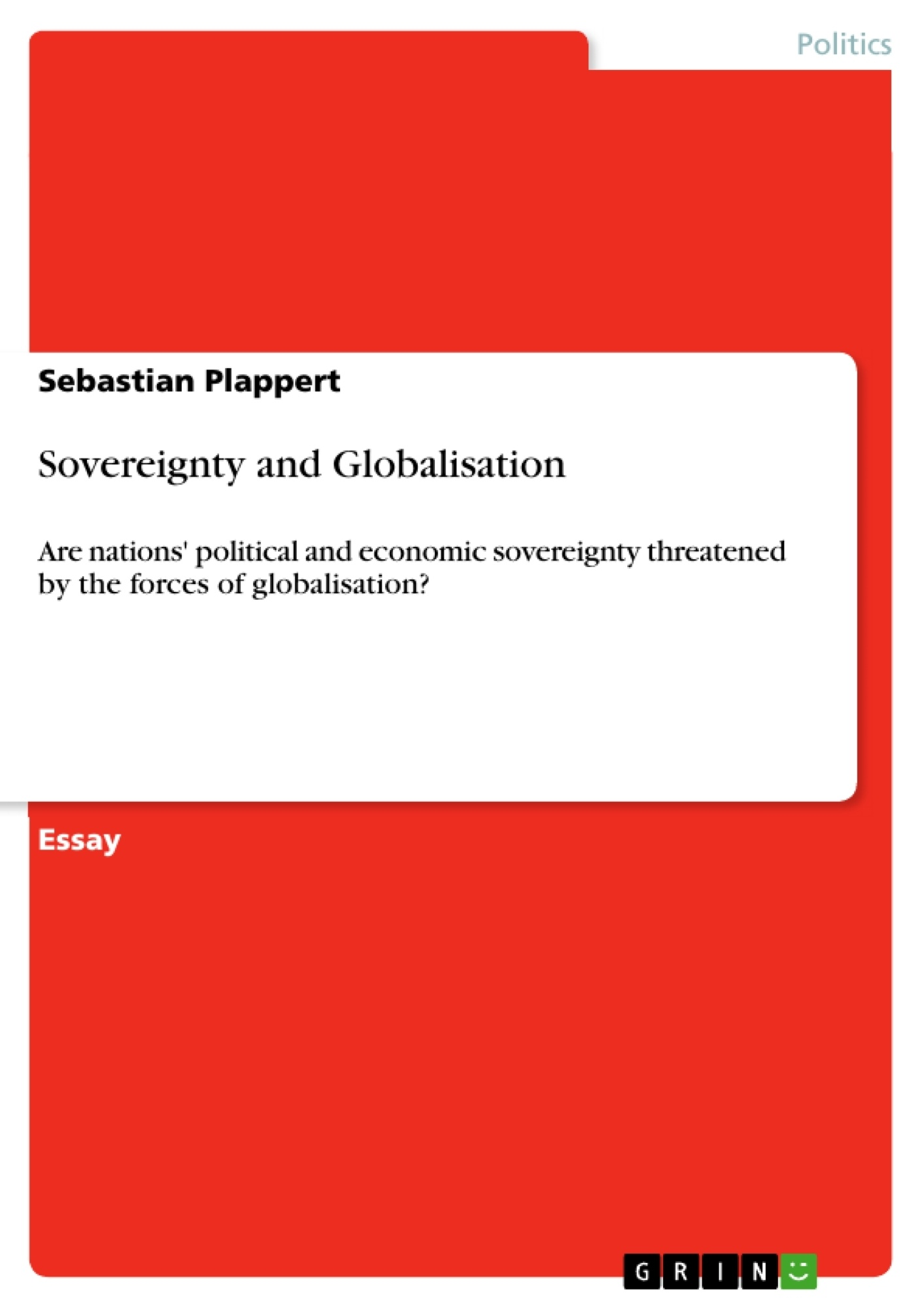 essays on globalisation the impact of globalisation in the  sovereignty and globalisation publish your master s thesis upload your own papers earn money and win
