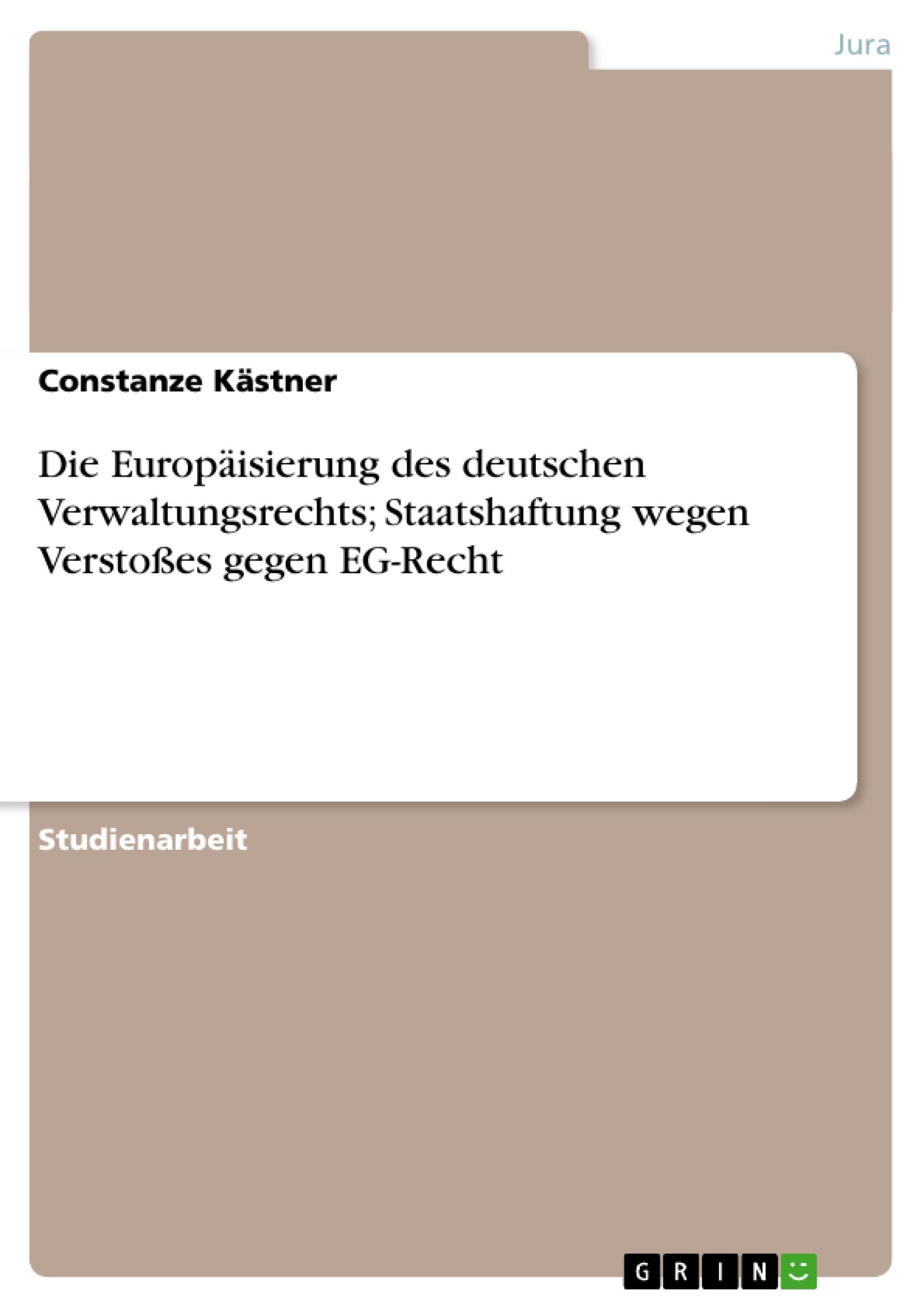 die europ isierung des deutschen verwaltungsrechts staatshaftung masterarbeit hausarbeit. Black Bedroom Furniture Sets. Home Design Ideas