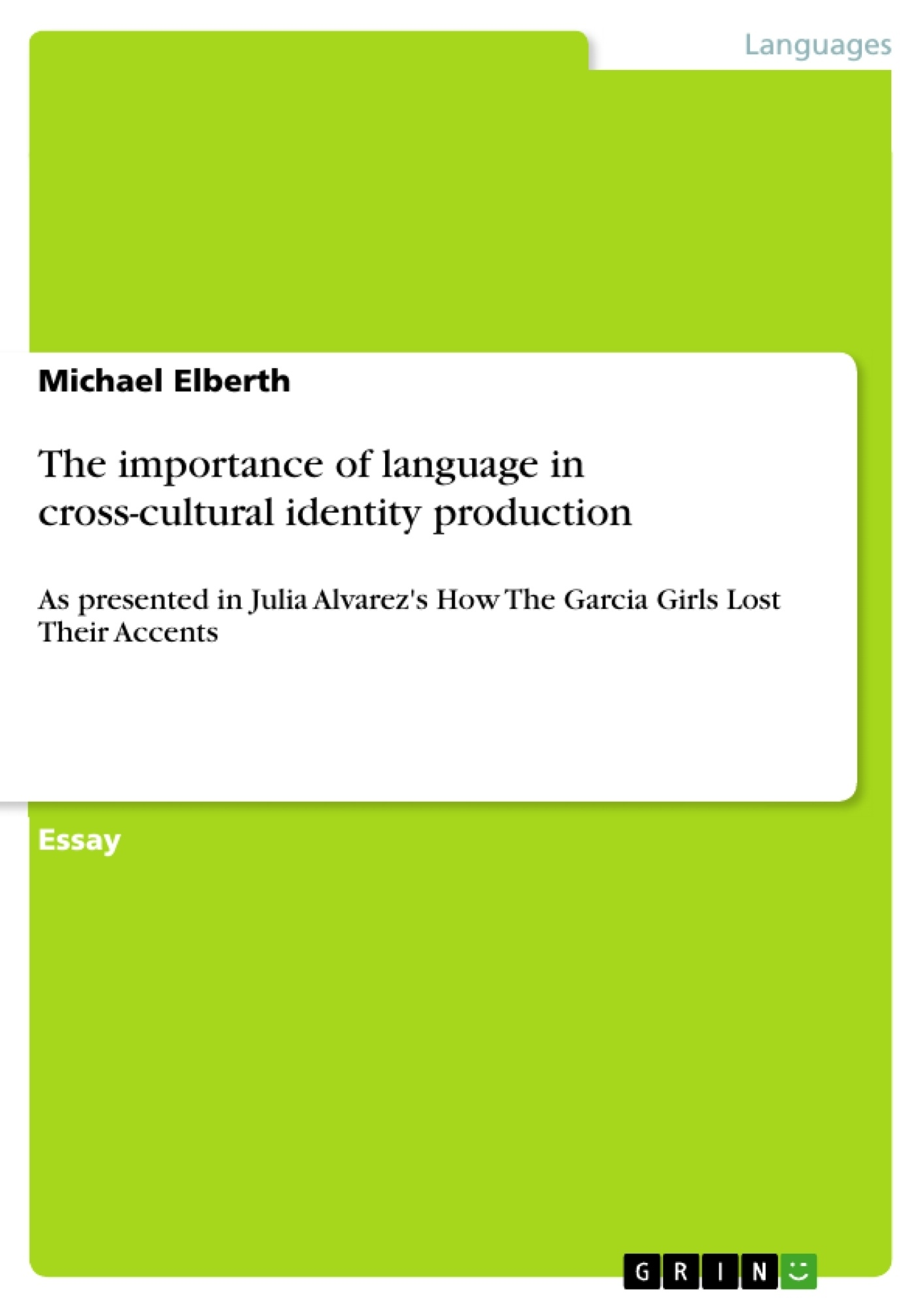 the importance of language in cross cultural identity production the importance of language in cross cultural identity production publish your master s thesis bachelor s thesis essay or term paper