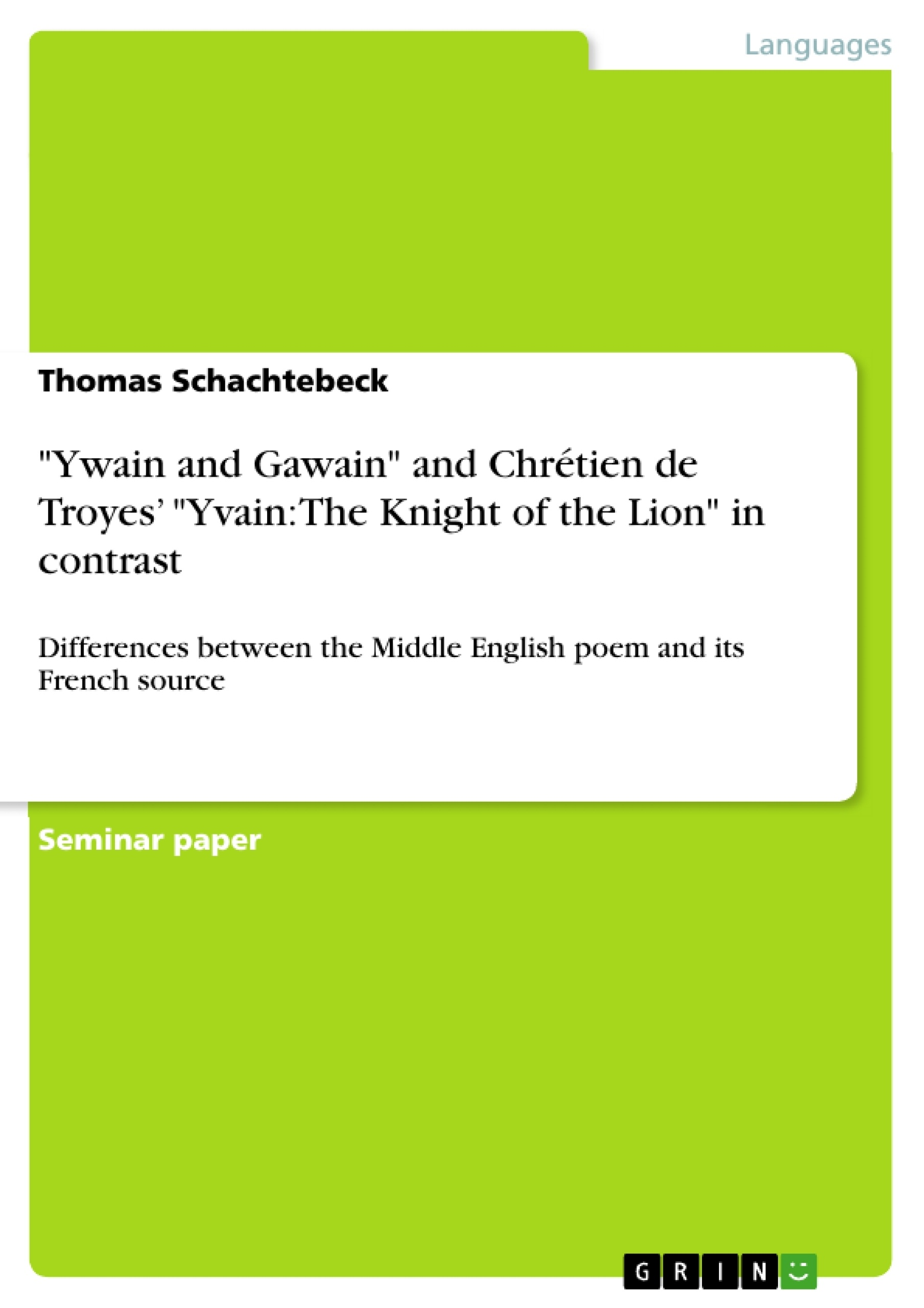 ywain and gawain and chr eacute tien de troyes yvain the knight of ywain and gawain and chreacutetien de troyes yvain the knight of publish your master s thesis bachelor s thesis essay or term paper