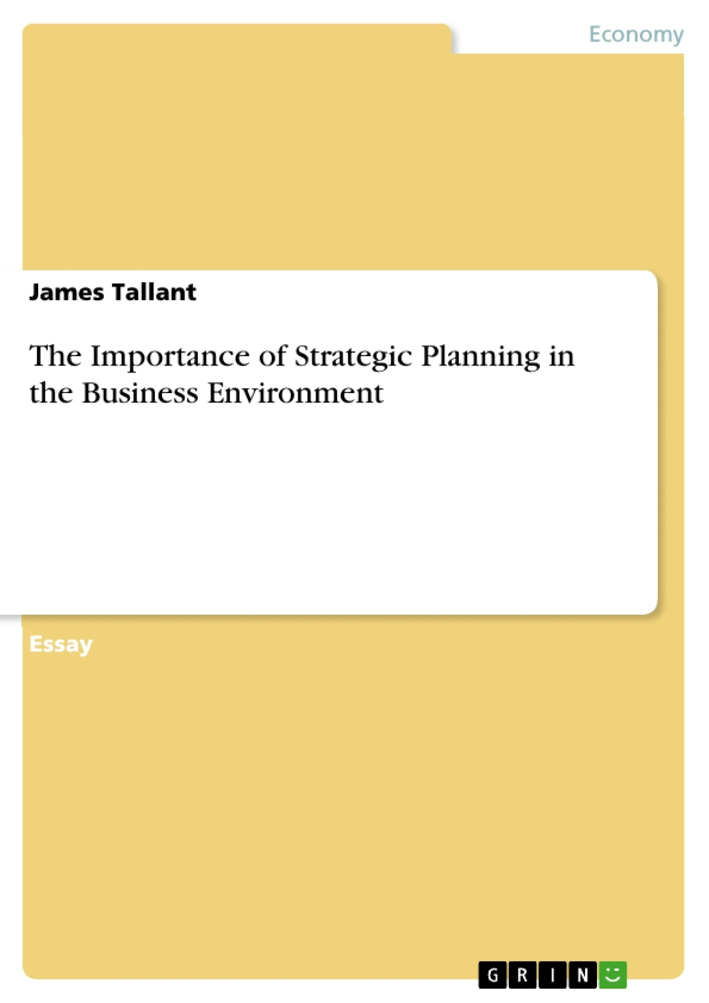 the importance of strategic planning in the business environment the importance of strategic planning in the business environment publish your master s thesis bachelor s thesis essay or term paper
