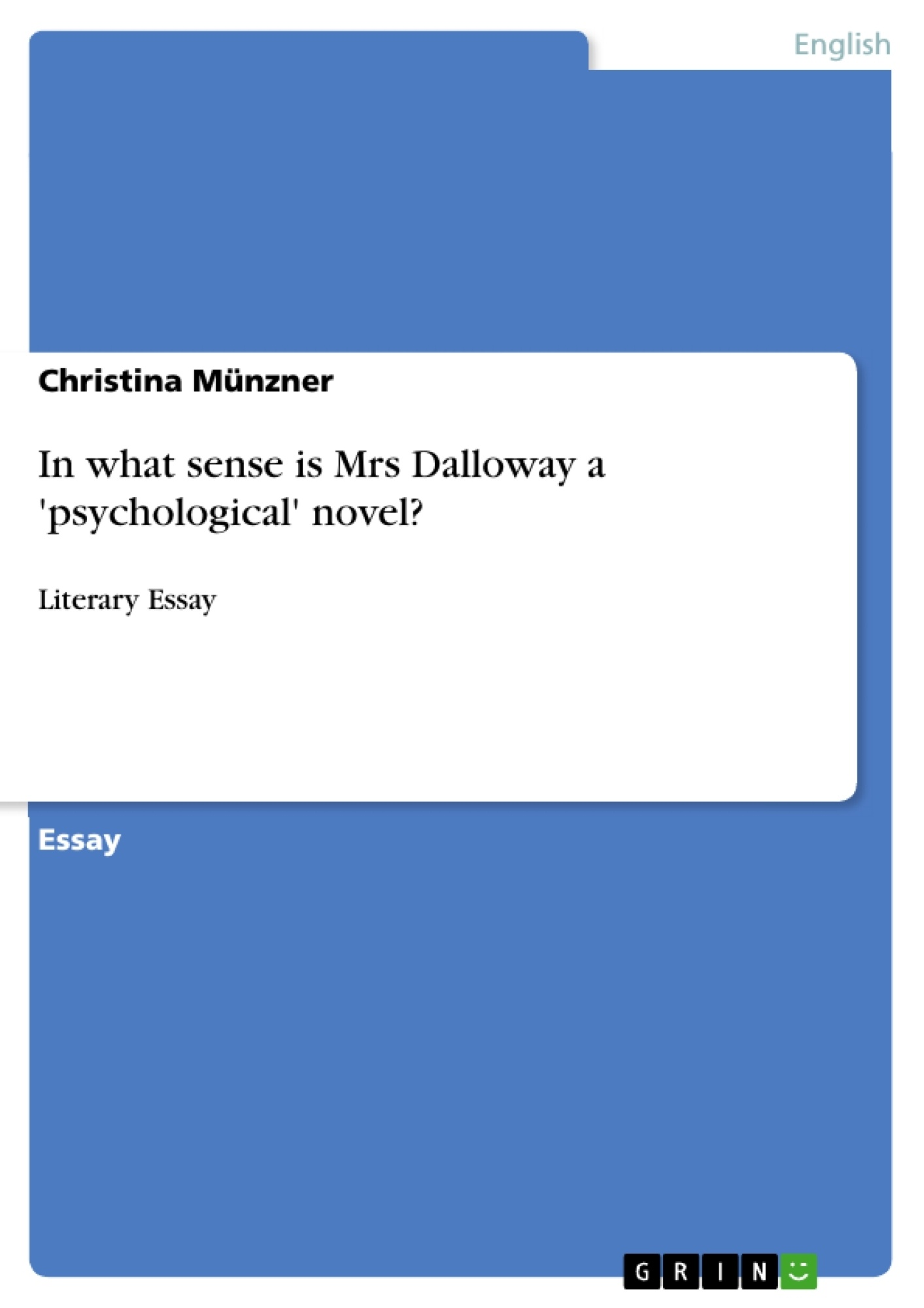 in what sense is mrs dalloway a psychological novel publish in what sense is mrs dalloway a psychological novel publish your master s thesis bachelor s thesis essay or term paper