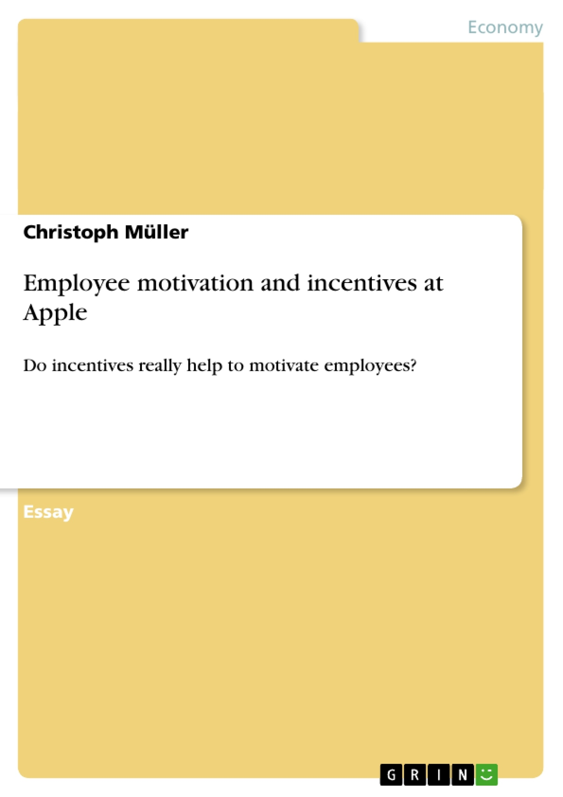 employee motivation and incentives at apple publish your employee motivation and incentives at apple publish your master s thesis bachelor s thesis essay or term paper