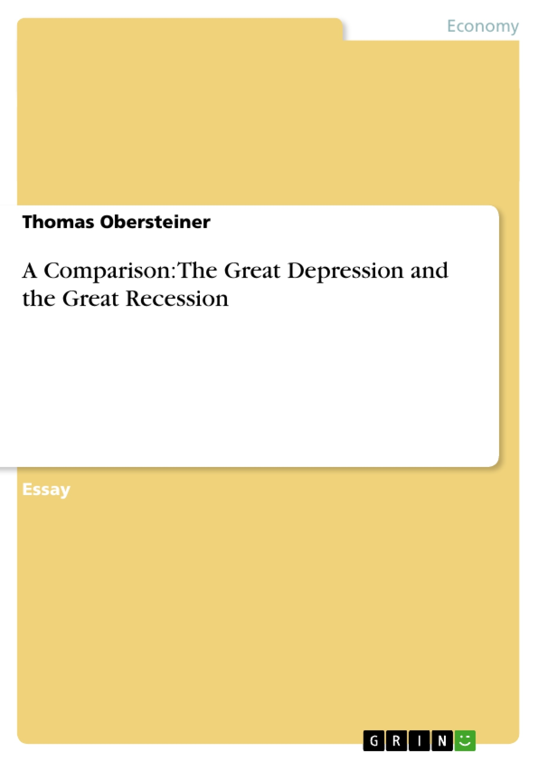 a comparison the great depression and the great recession a comparison the great depression and the great recession publish your master s thesis bachelor s thesis essay or term paper