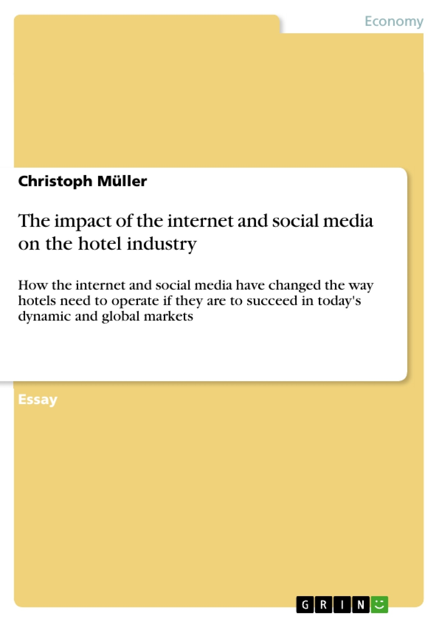 the impact of the internet and social media on the hotel industry the impact of the internet and social media on the hotel industry publish your master s thesis bachelor s thesis essay or term paper