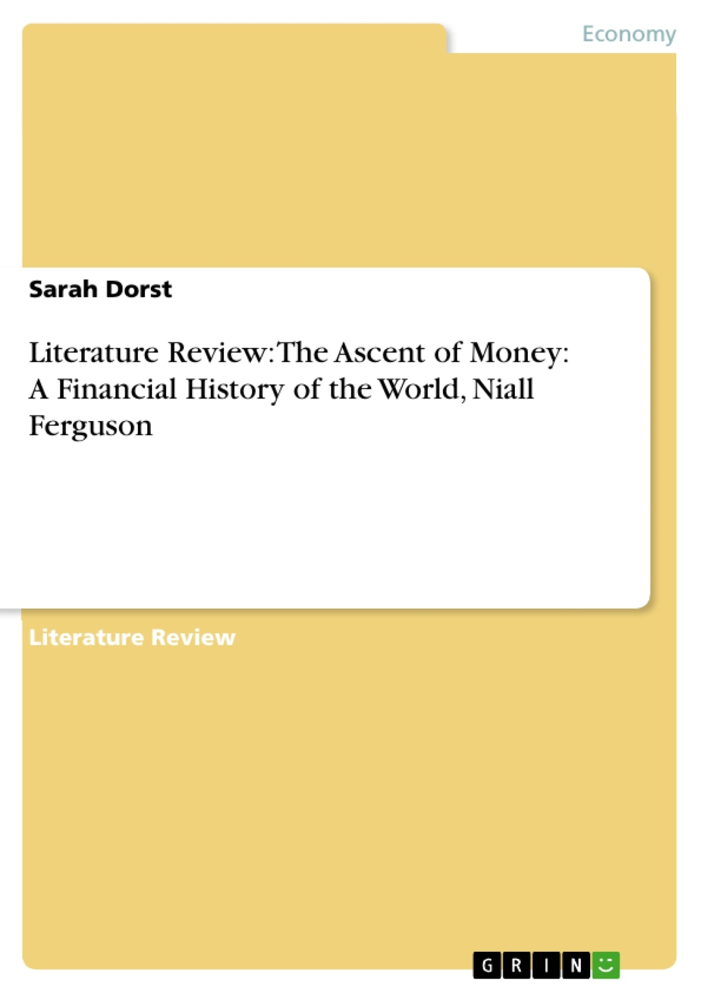 Literature Review: The Ascent Of Money: A Financial History Of The   Publish Your Master's Thesis, Bachelor's Thesis, Essay Or Term Paper