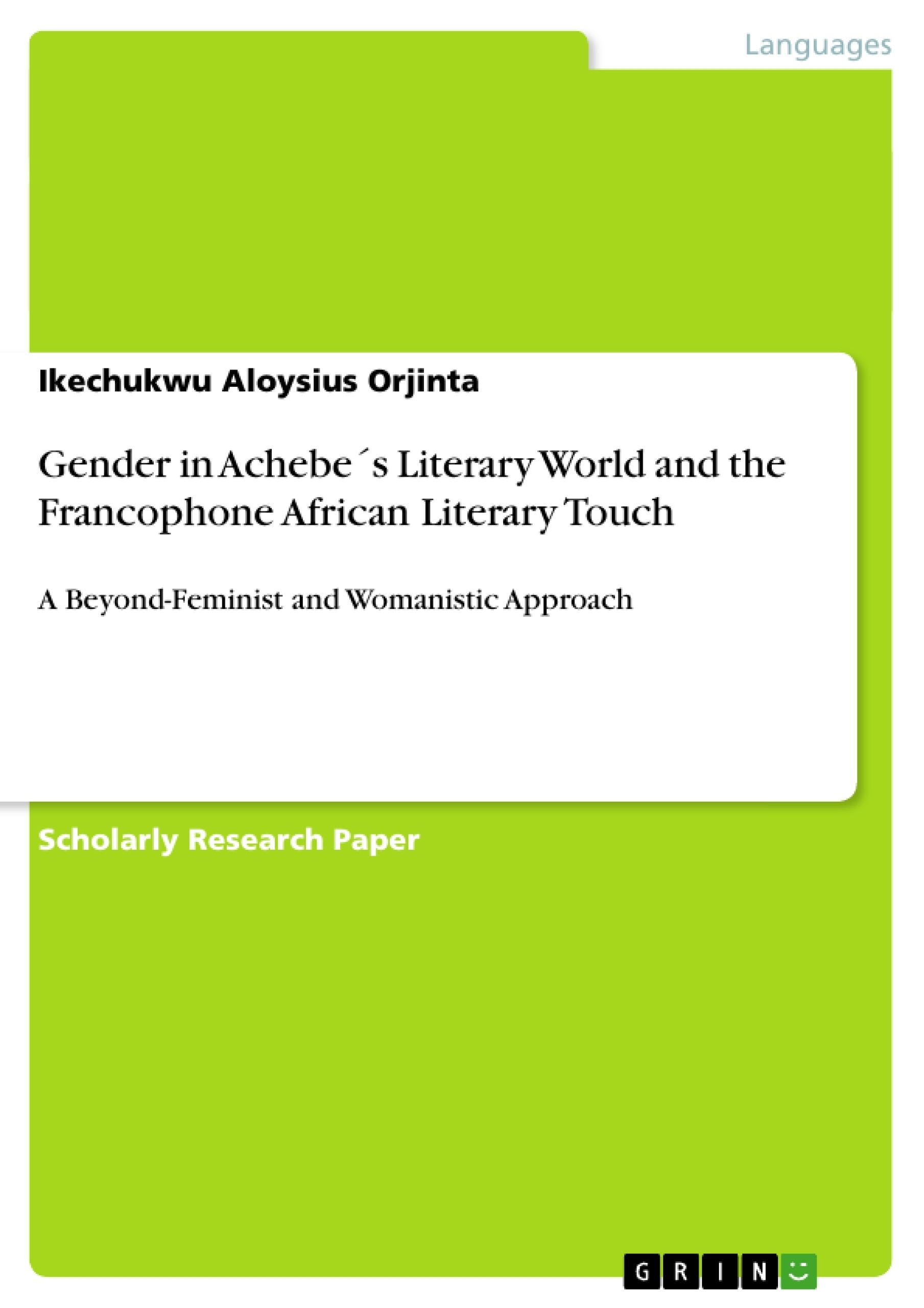 gender in achebe acute s literary world and the francophone african gender in achebeacutes literary world and the francophone african publish your master s thesis bachelor s thesis essay or term paper