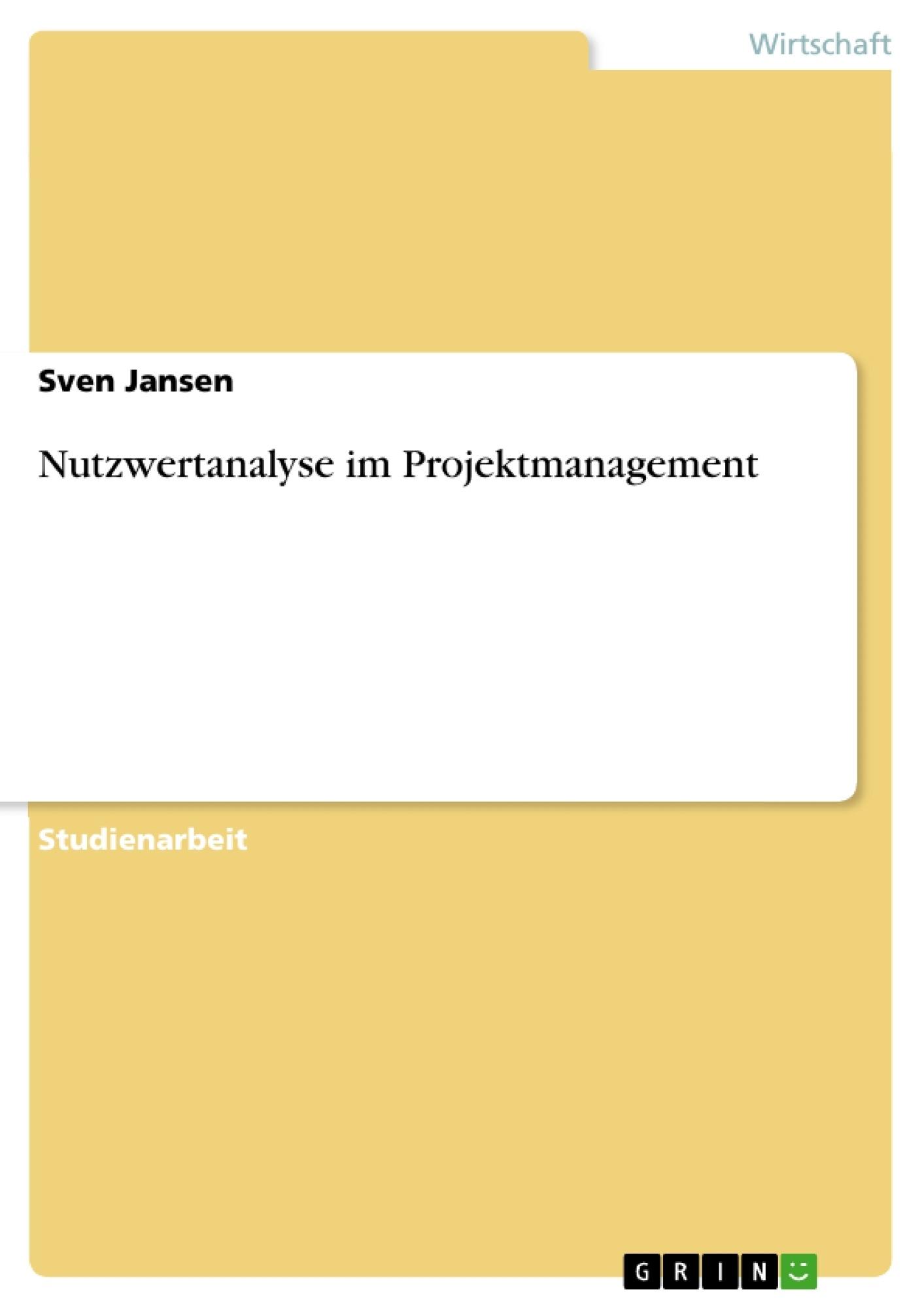 Nutzwertanalyse im projektmanagement hausarbeiten for Hausarbeit klassisches projektmanagement