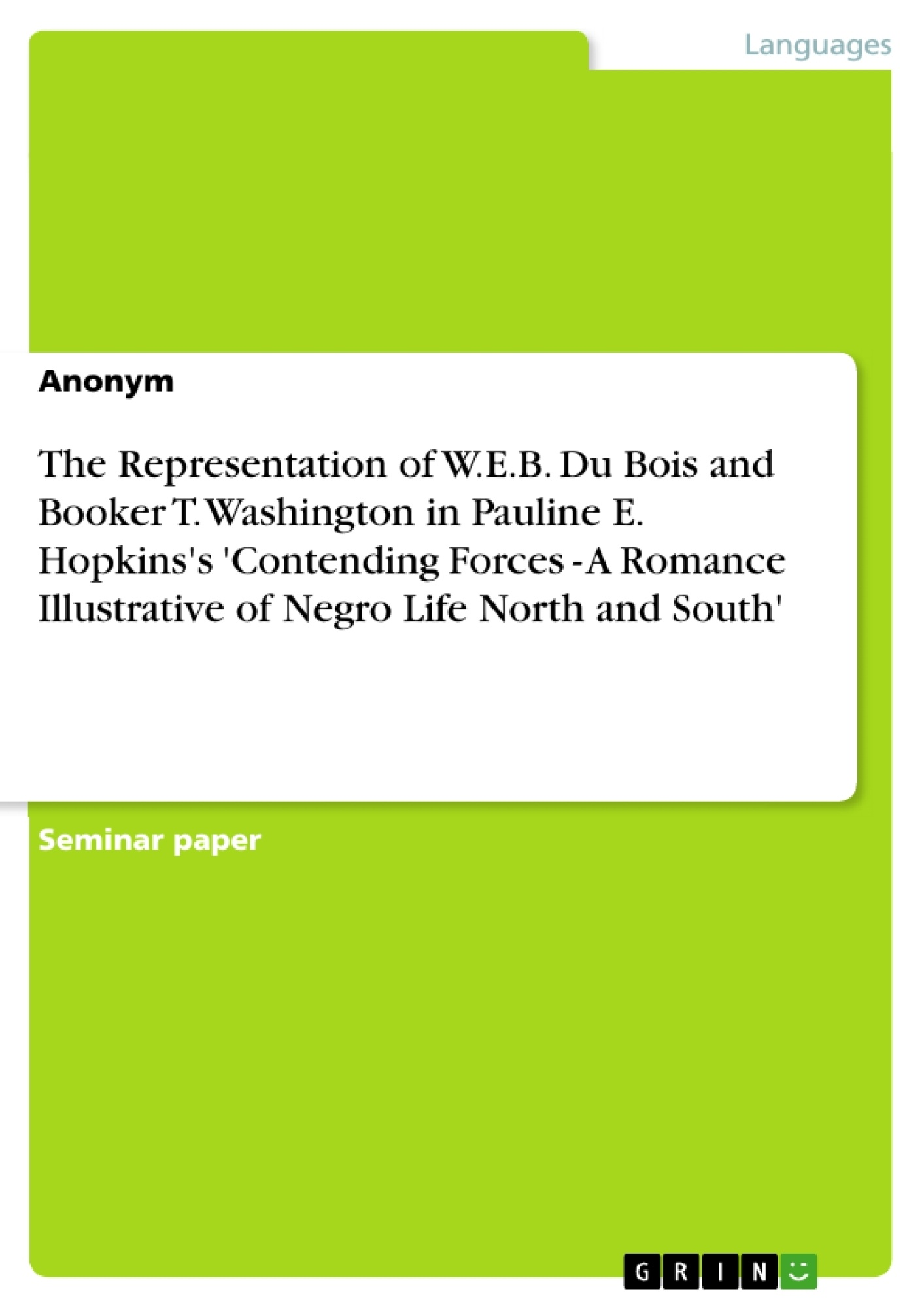 the representation of w e b du bois and booker t washington in the representation of w e b du bois and booker t washington in publish your master s thesis bachelor s thesis essay or term paper