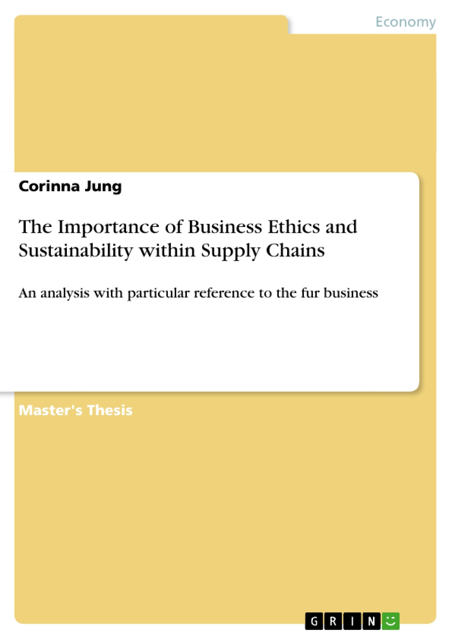 the importance of business ethics and sustainability in supply the importance of business ethics and sustainability in supply publish your master s thesis bachelor s thesis essay or term paper
