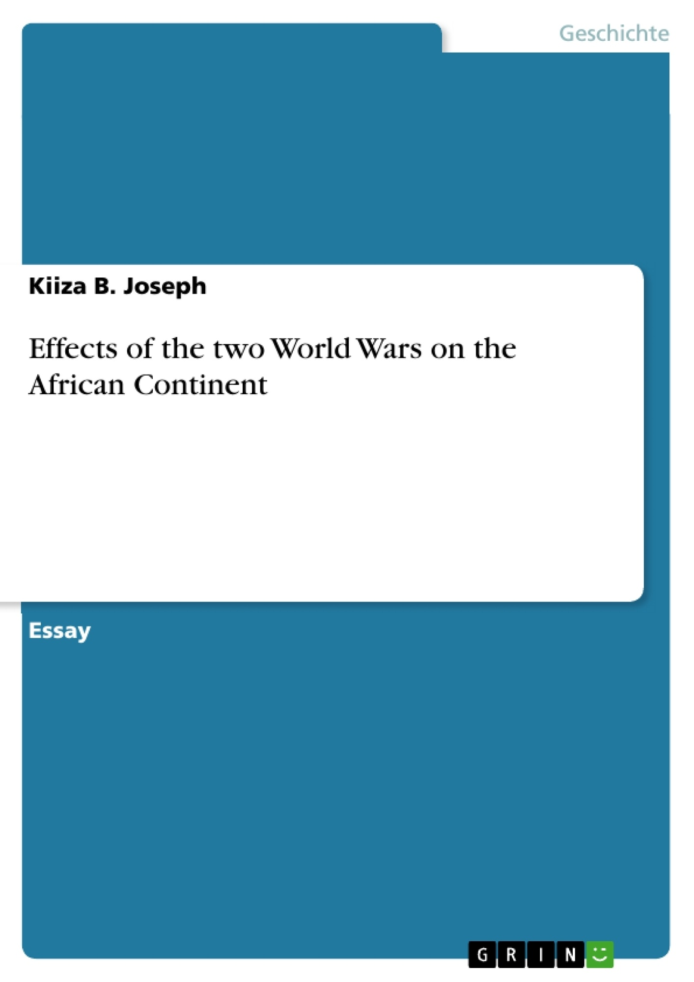 effects of the two world wars on the african continent effects of the two world wars on the african continent masterarbeit hausarbeit bachelorarbeit veroumlffentlichen