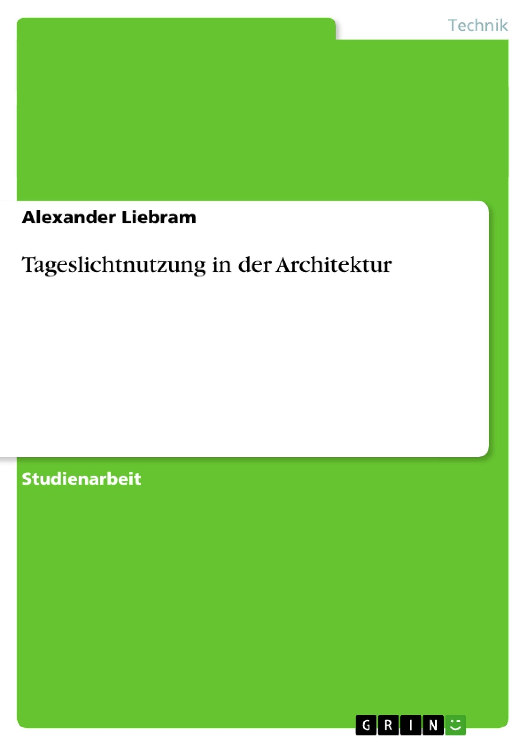 Tageslichtnutzung in der architektur masterarbeit for Masterarbeit architektur