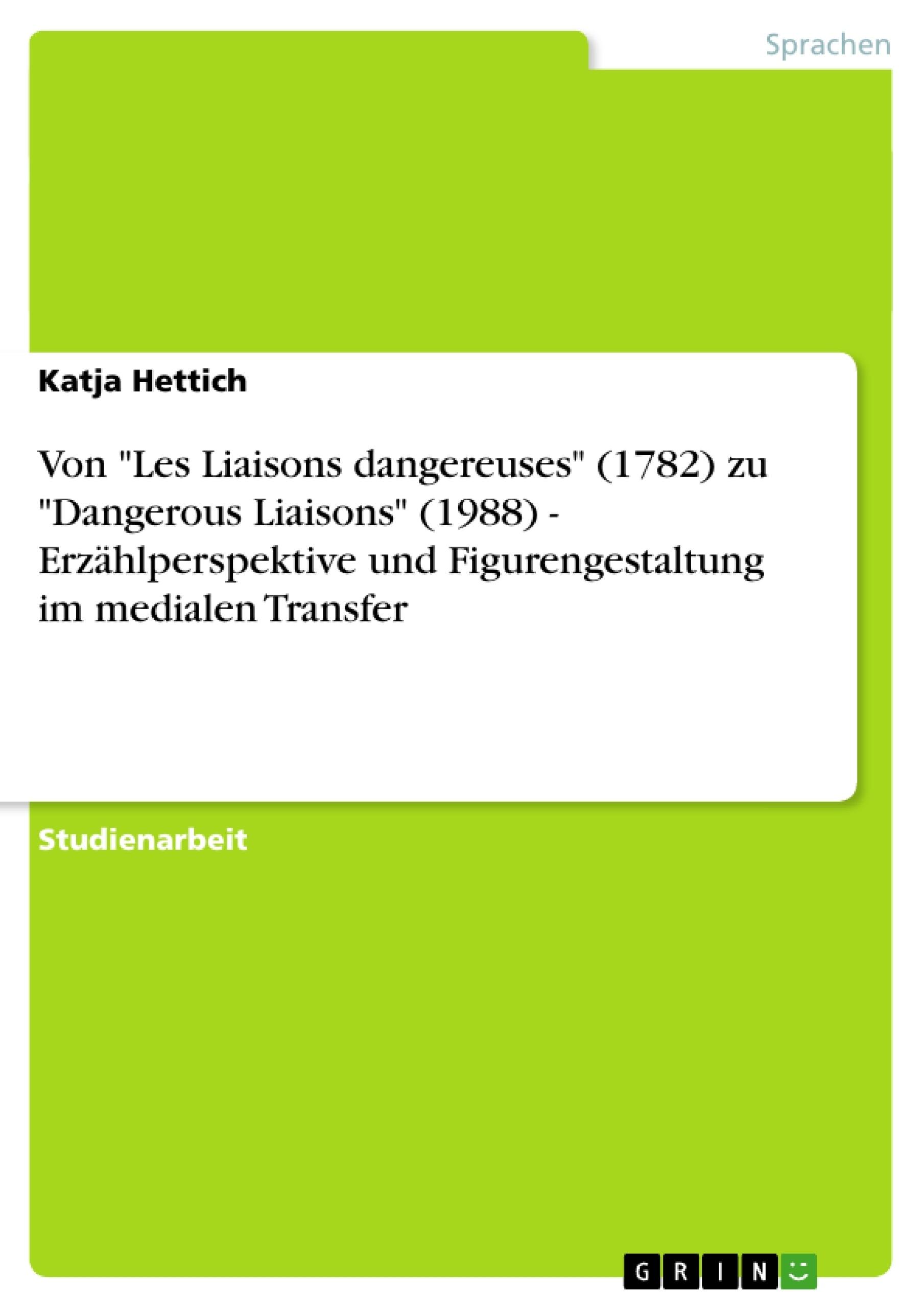 Dangerous liaisons present and past essay
