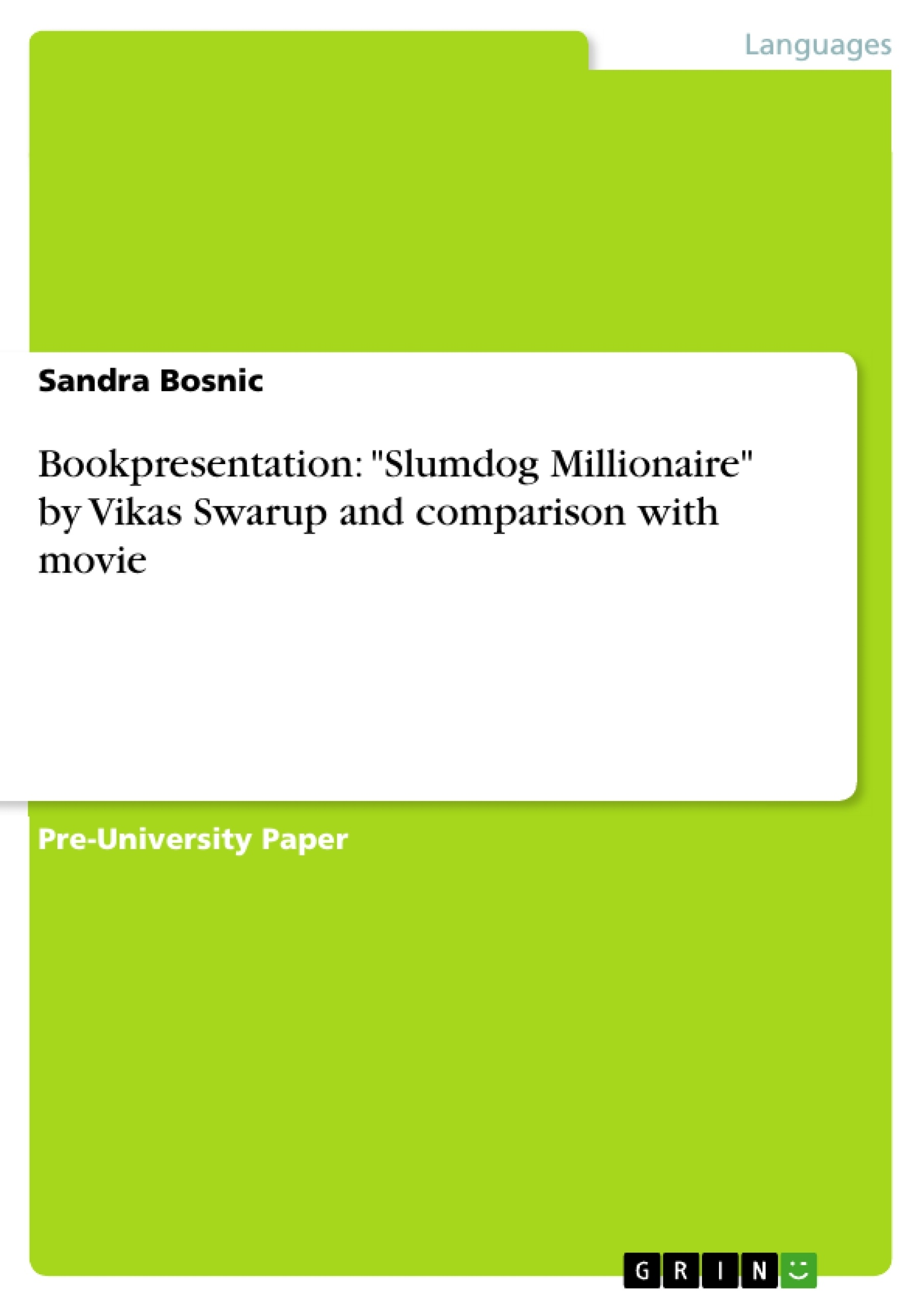 bookpresentation slumdog millionaire by vikas swarup and bookpresentation slumdog millionaire by vikas swarup and publish your master s thesis bachelor s thesis essay or term paper