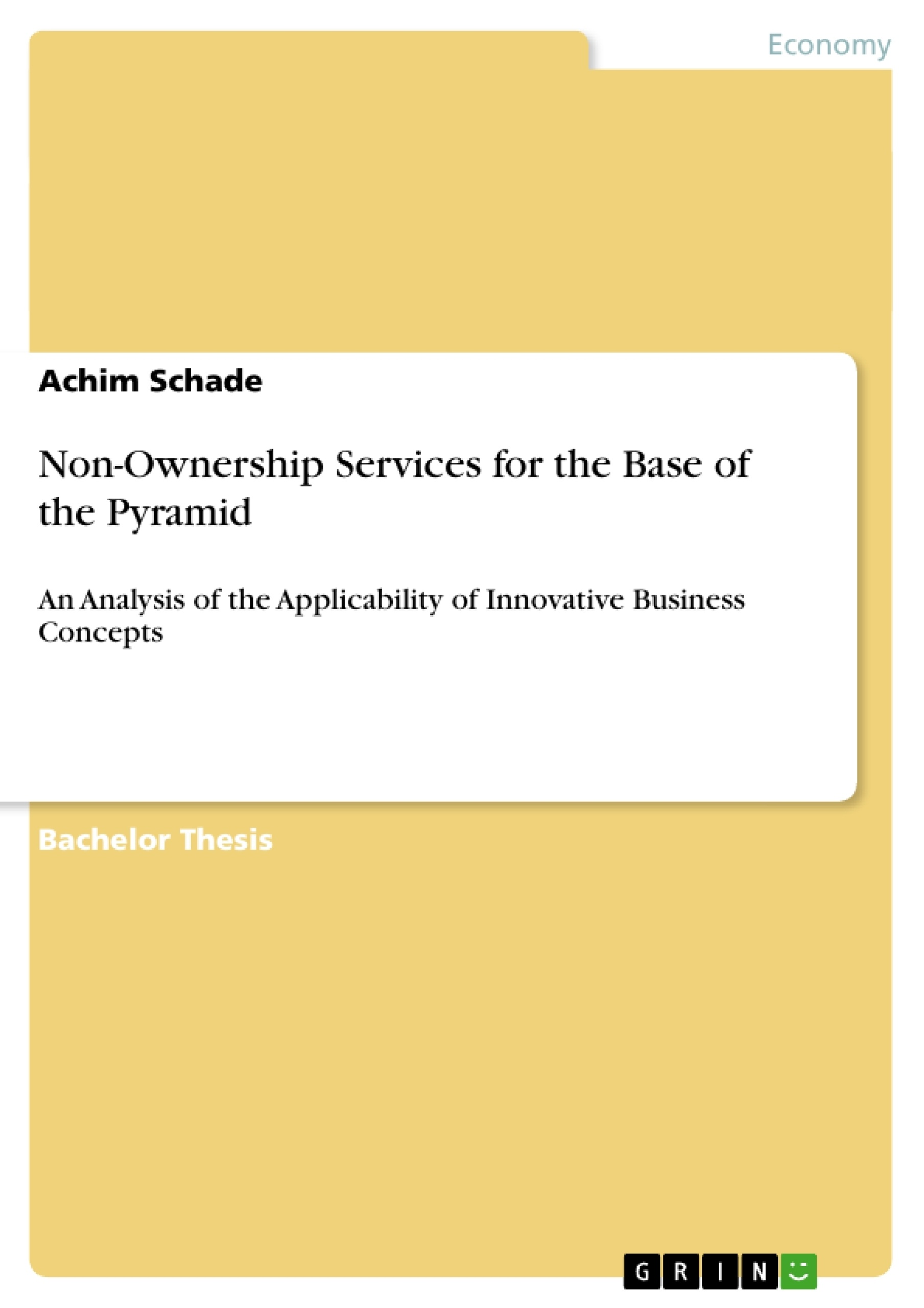 non ownership services for the base of the pyramid publish your non ownership services for the base of the pyramid publish your master s thesis bachelor s thesis essay or term paper