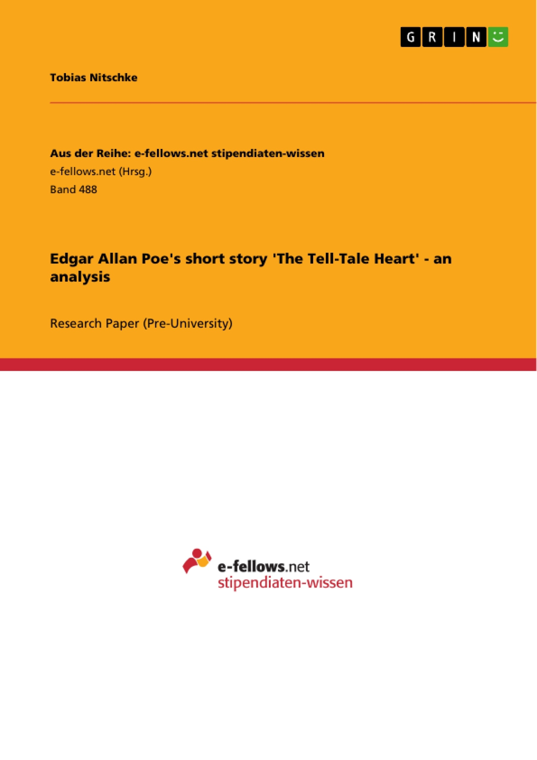 edgar allan poe s short story the tell tale heart an analysis edgar allan poe s short story the tell tale heart an analysis publish your master s thesis bachelor s thesis essay or term paper