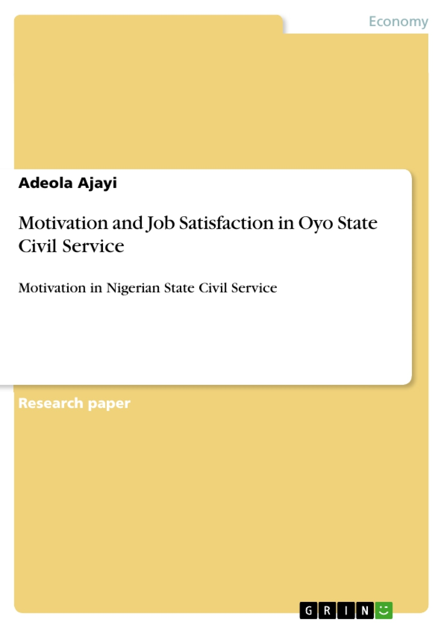 motivation and job satisfaction in oyo state civil service motivation and job satisfaction in oyo state civil service publish your master s thesis bachelor s thesis essay or term paper