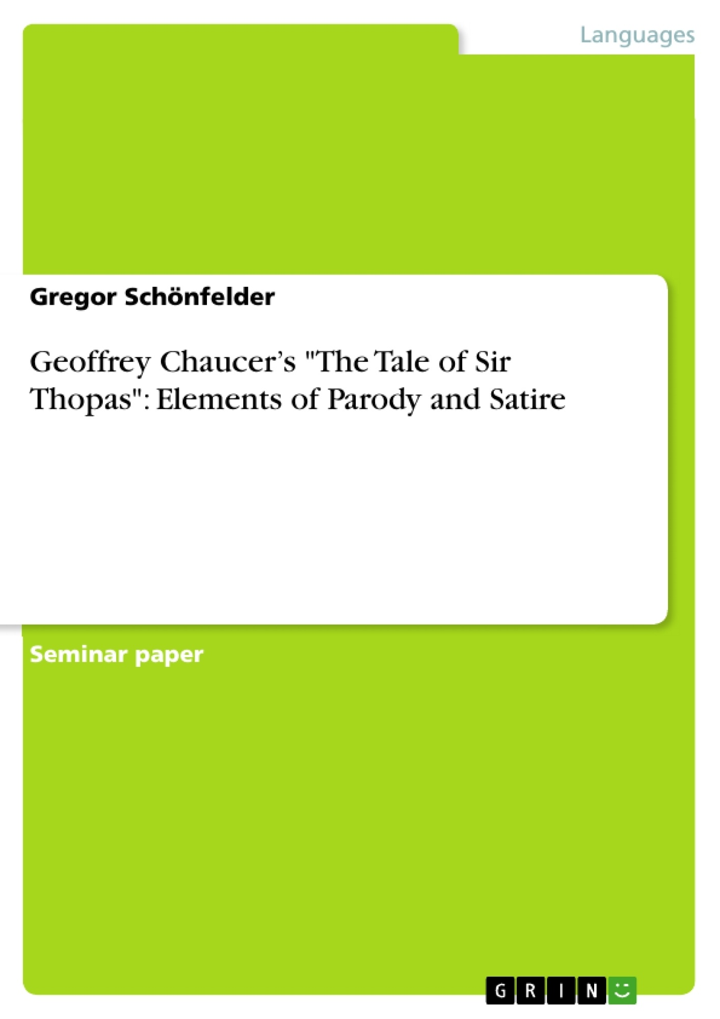geoffrey chaucer s the tale of sir thopas elements of parody geoffrey chaucer s the tale of sir thopas elements of parody publish your master s thesis bachelor s thesis essay or term paper