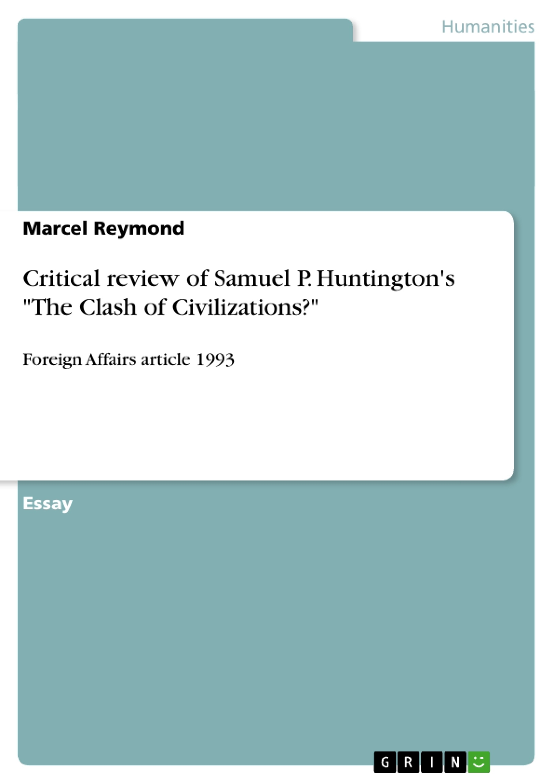 critical review of samuel p huntington s the clash of critical review of samuel p huntington s the clash of publish your master s thesis bachelor s thesis essay or term paper