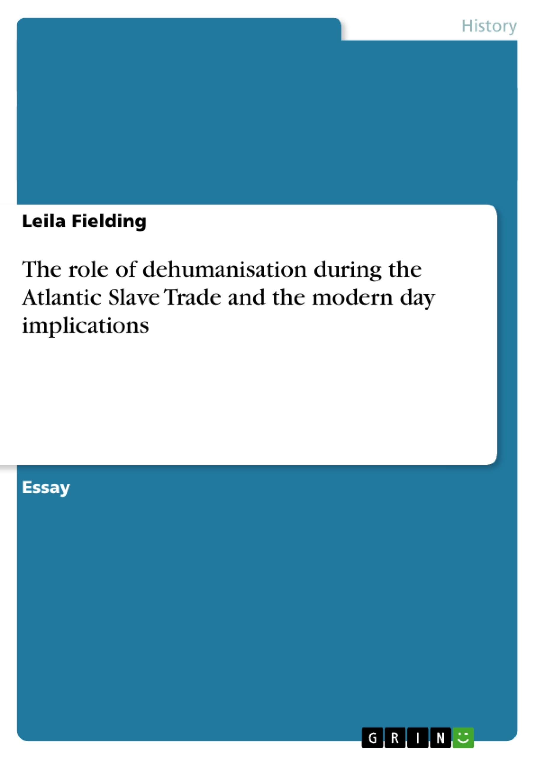 the role of dehumanisation during the atlantic slave trade and the the role of dehumanisation during the atlantic slave trade and the publish your master s thesis bachelor s thesis essay or term paper