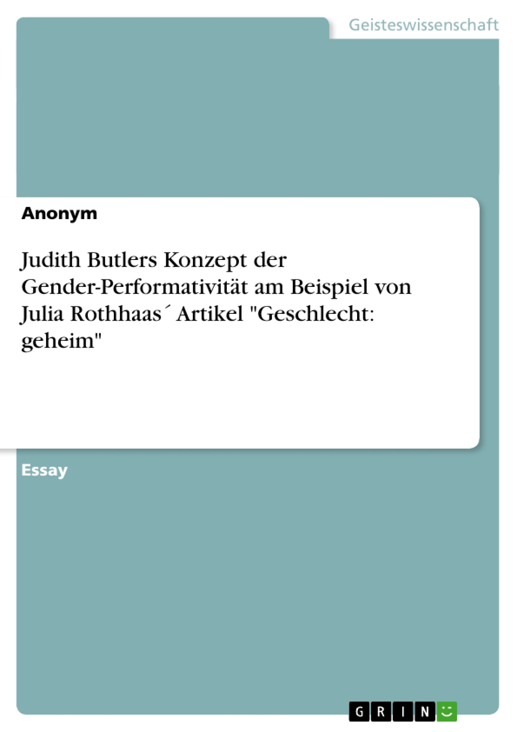judith butlers trouble in gender essay Zoe dixon 11 15 2014 womst, paper 2 gender trouble response, judith butler butler sees gender as primatily a performance and while there is some truth to.