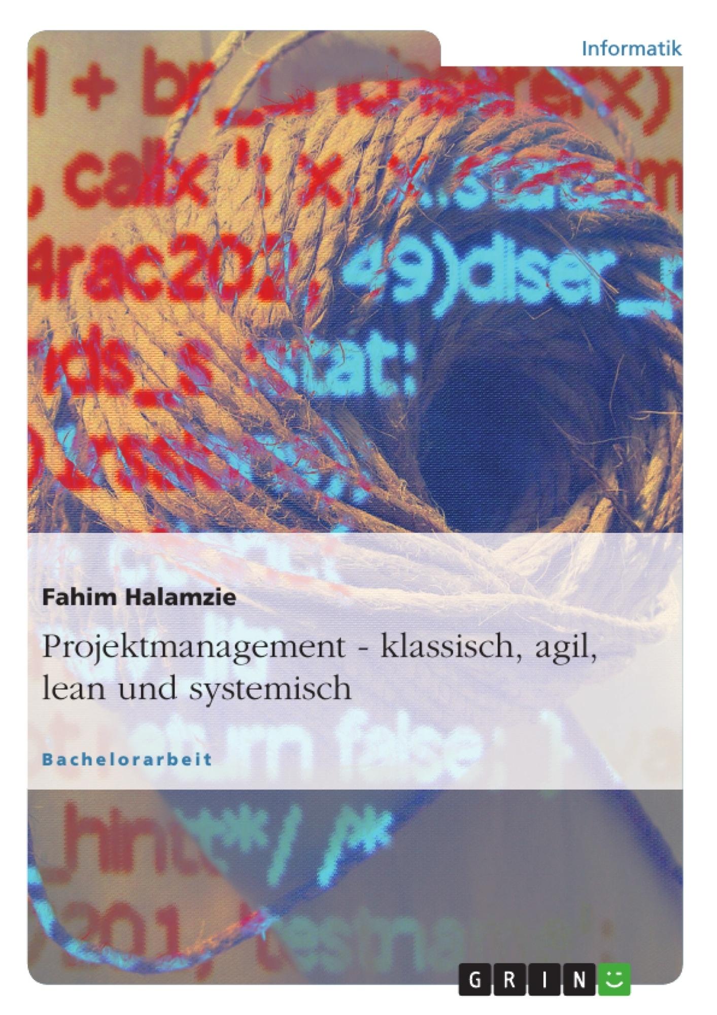 Projektmanagement klassisch agil lean und systemisch for Hausarbeit klassisches projektmanagement