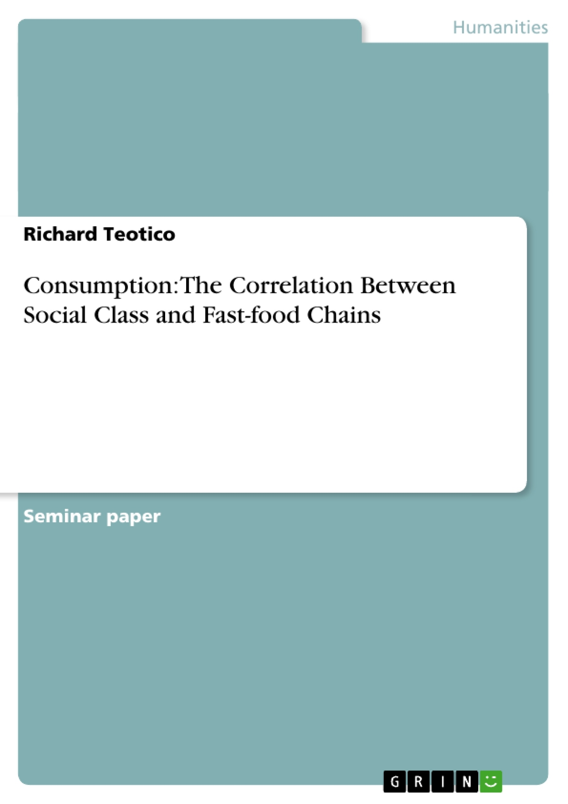 consumption the correlation between social class and fast food consumption the correlation between social class and fast food chains publish your master s thesis bachelor s thesis essay or term paper