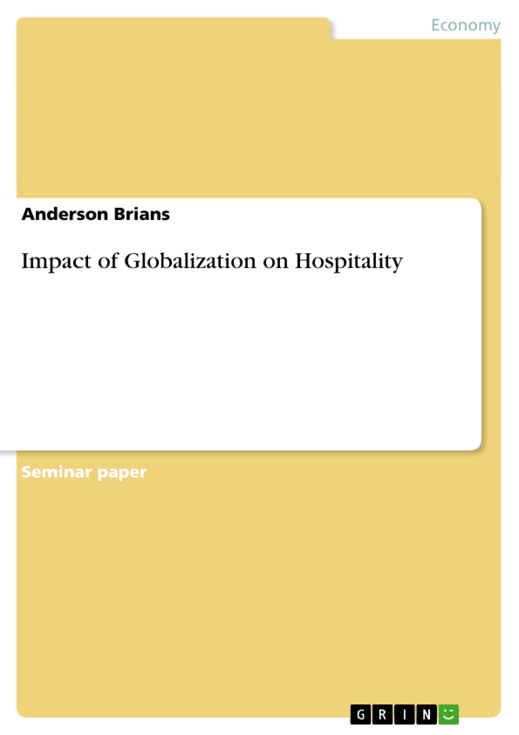 impact of globalization on hospitality publish your master s impact of globalization on hospitality publish your master s thesis bachelor s thesis essay or term paper