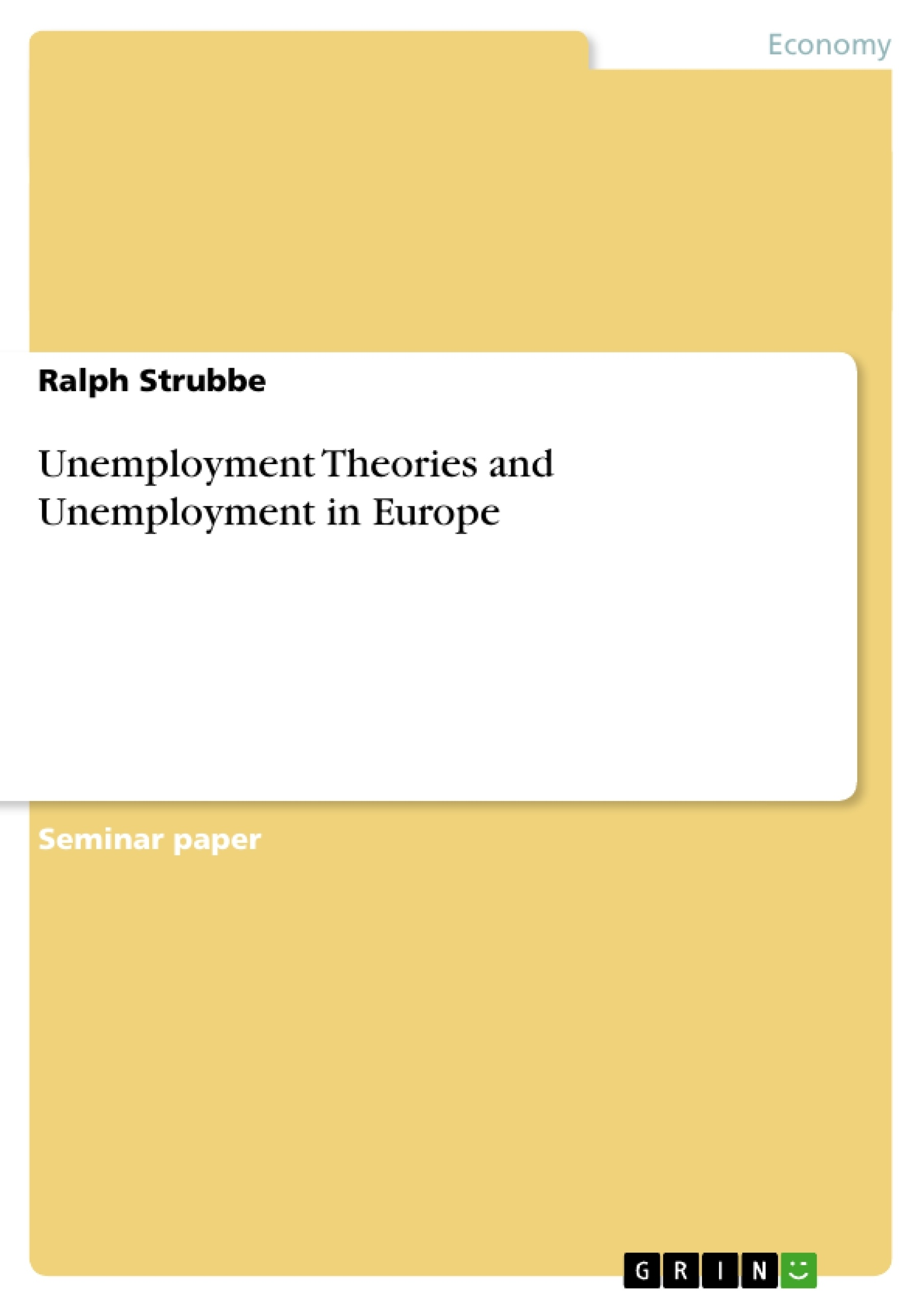 unemployment theories and unemployment in europe publish your unemployment theories and unemployment in europe publish your master s thesis bachelor s thesis essay or term paper