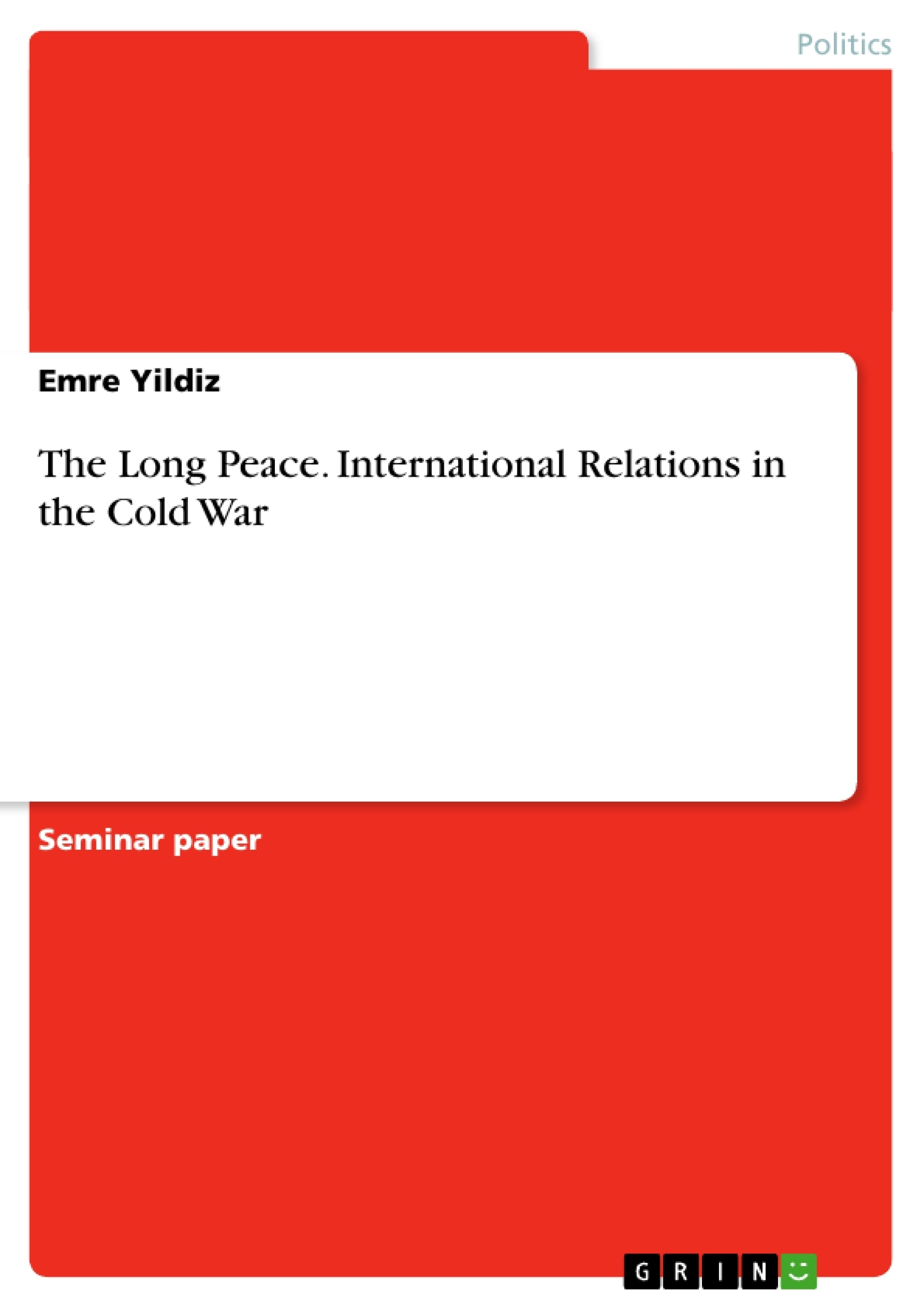 the long peace international relations in the cold war publish upload your own papers earn money and win an iphone 7
