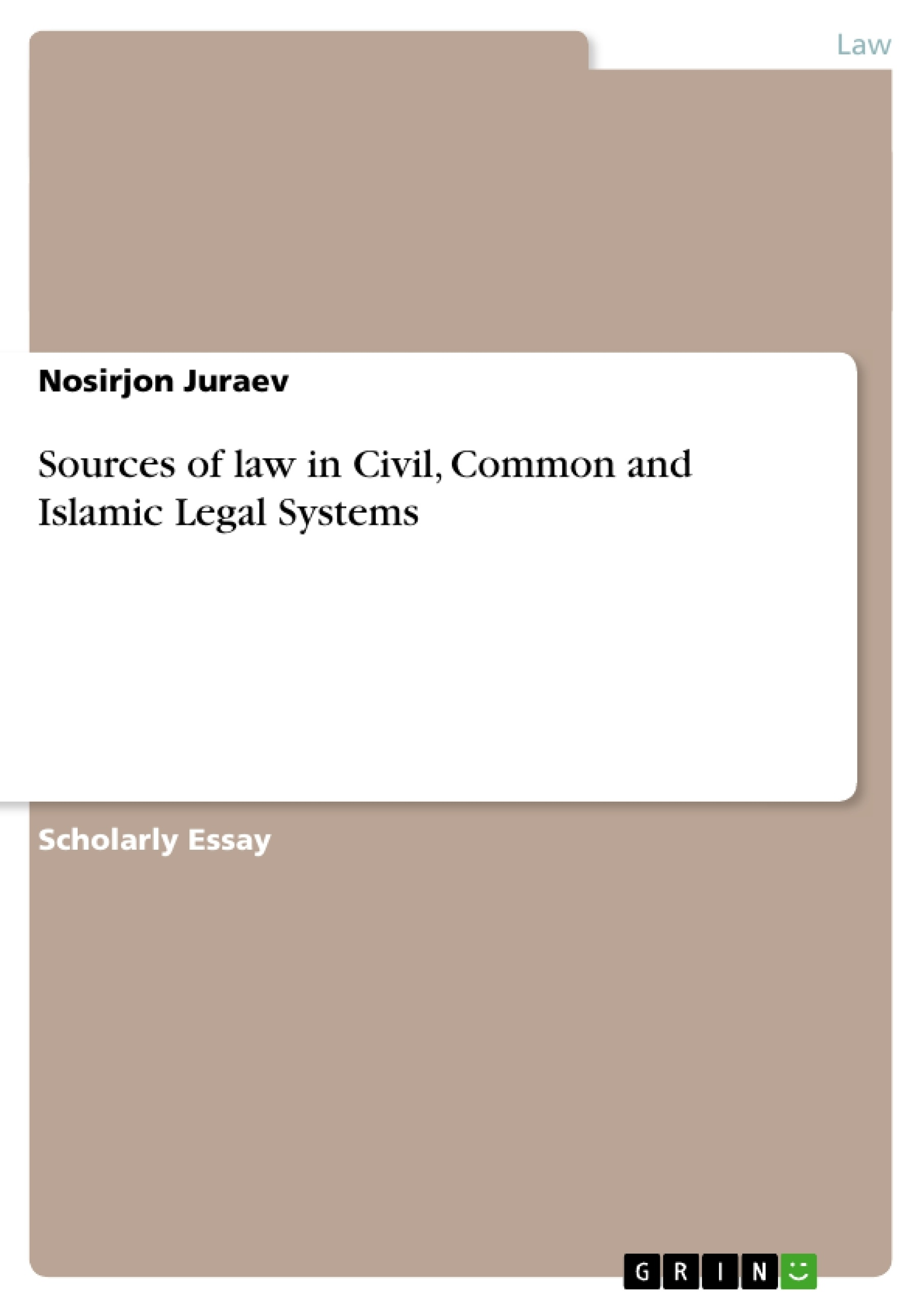 sources of law in civil common and islamic legal systems sources of law in civil common and islamic legal systems publish your master s thesis bachelor s thesis essay or term paper