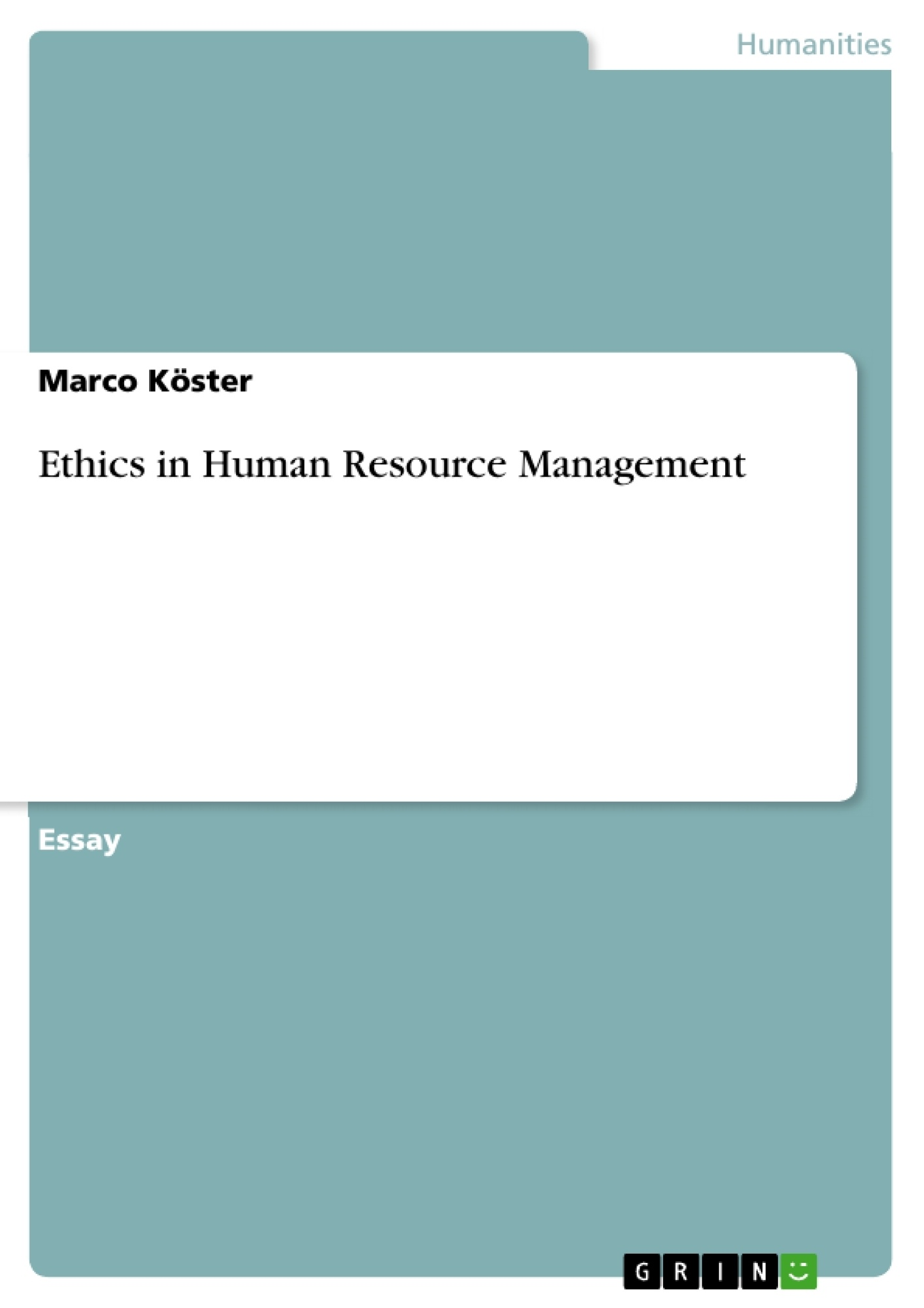 What Is Business Ethics Essay Ethics In Human Resource Management  Ethics In Human Resource Management Publish Your Master S Thesis Ethics In  Human Resource Management Publish