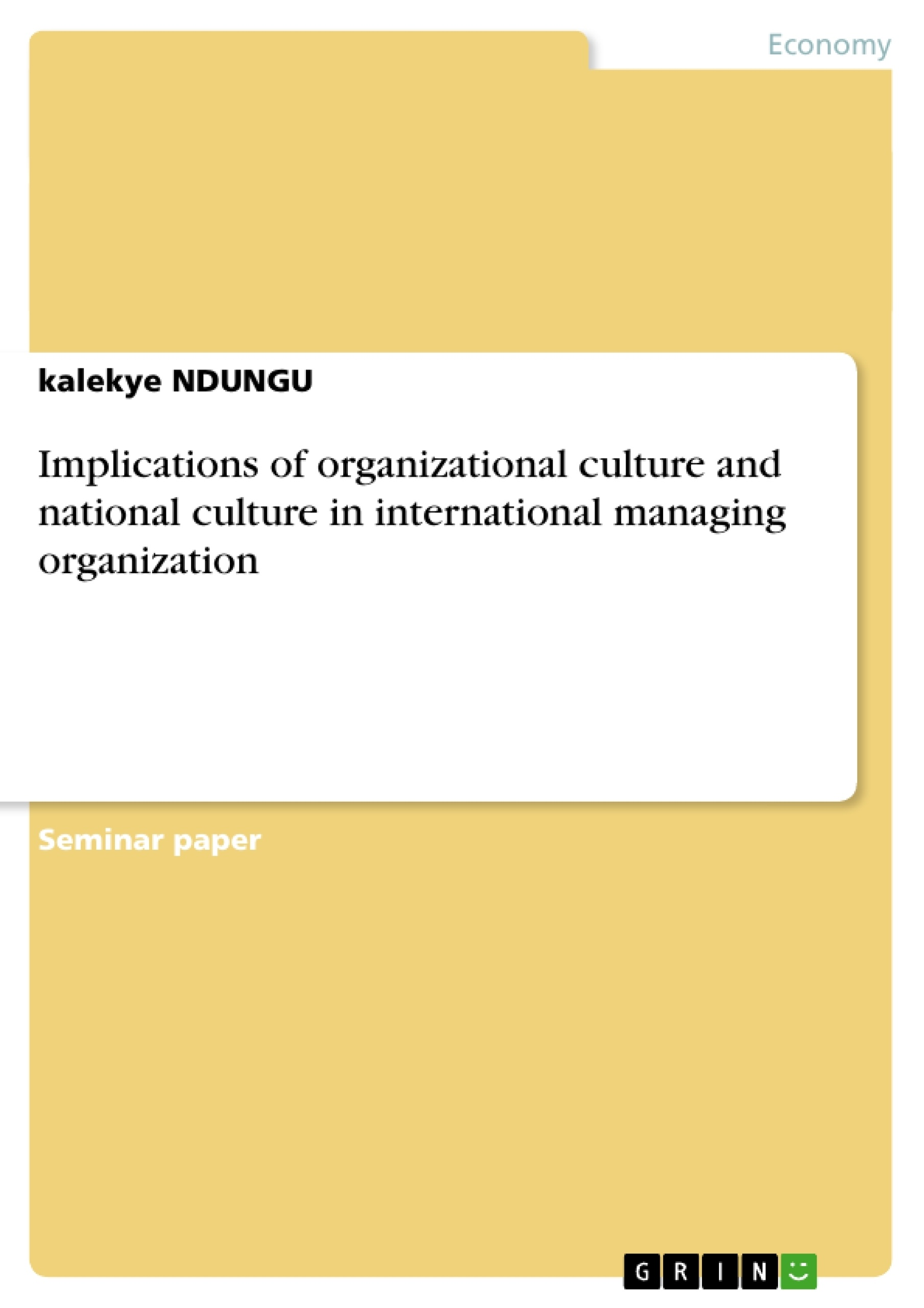 importance of national and organisational culture management essay Organisational structure and culture of the oceans 11 team essay 6498 words | 26 pages organisational structure and culture of the oceans 11 team 10 executive summary: the department of trade and industry (dti)[1] wished to review how the ocean's 11 team was formed and discuss by putting a management development programme together, the organisational behavioural aspects of the group.