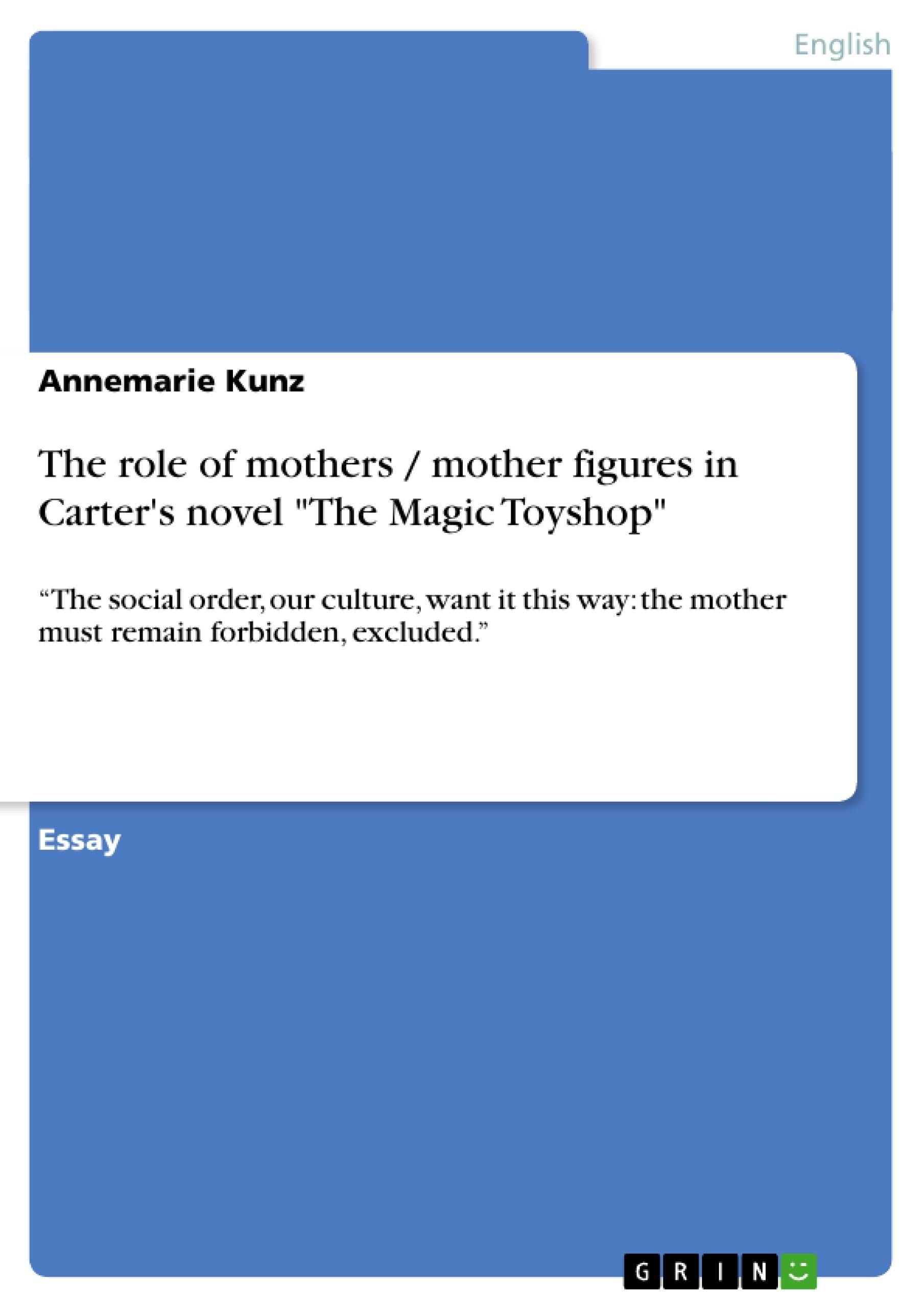the role of mothers mother figures in carter s novel the magic the role of mothers mother figures in carter s novel the magic publish your master s thesis bachelor s thesis essay or term paper