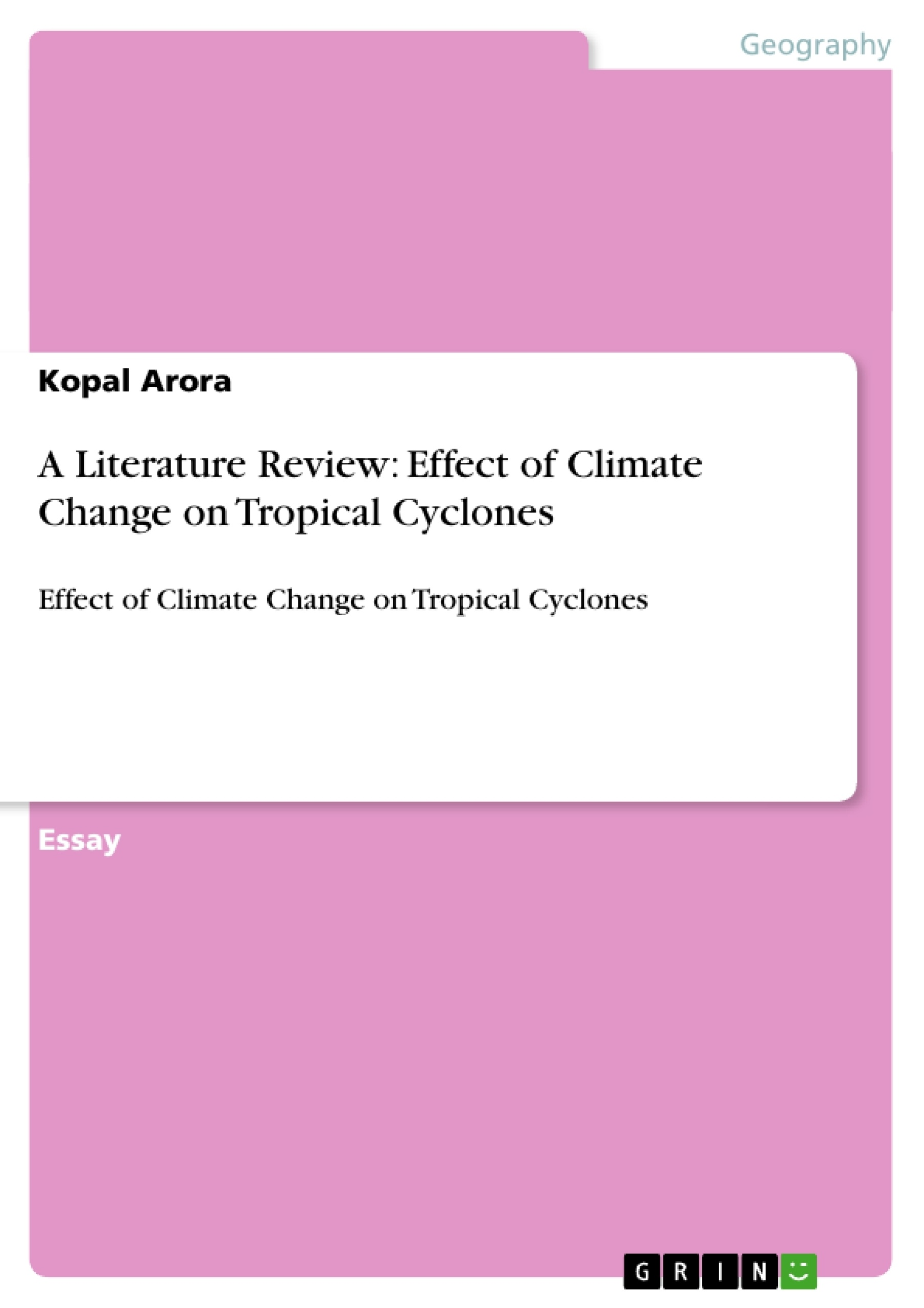 tropical cyclones and climate change essay The database we have on historical hurricanes does not extend far enough into the past and is not of high enough quality to make many judgements on how human-caused climate change may be affecting these great storms a landmark 2010 review paper, tropical cyclones and climate change, authored by ten top.